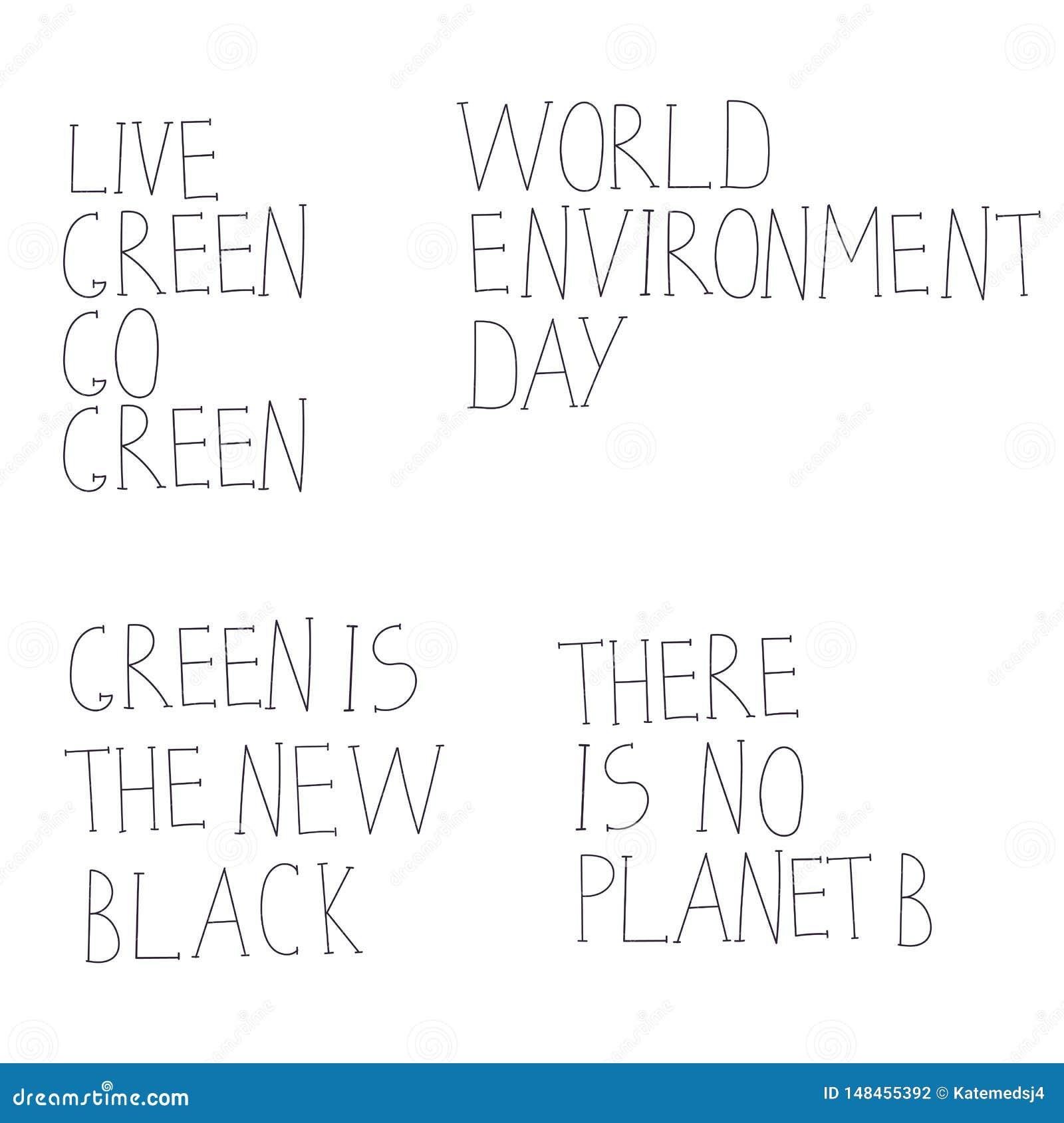 Il verde in tensione va verde, là non è pianeta B, verde è il nuovo nero, Giornata mondiale dell ambiente L iscrizione disegnata