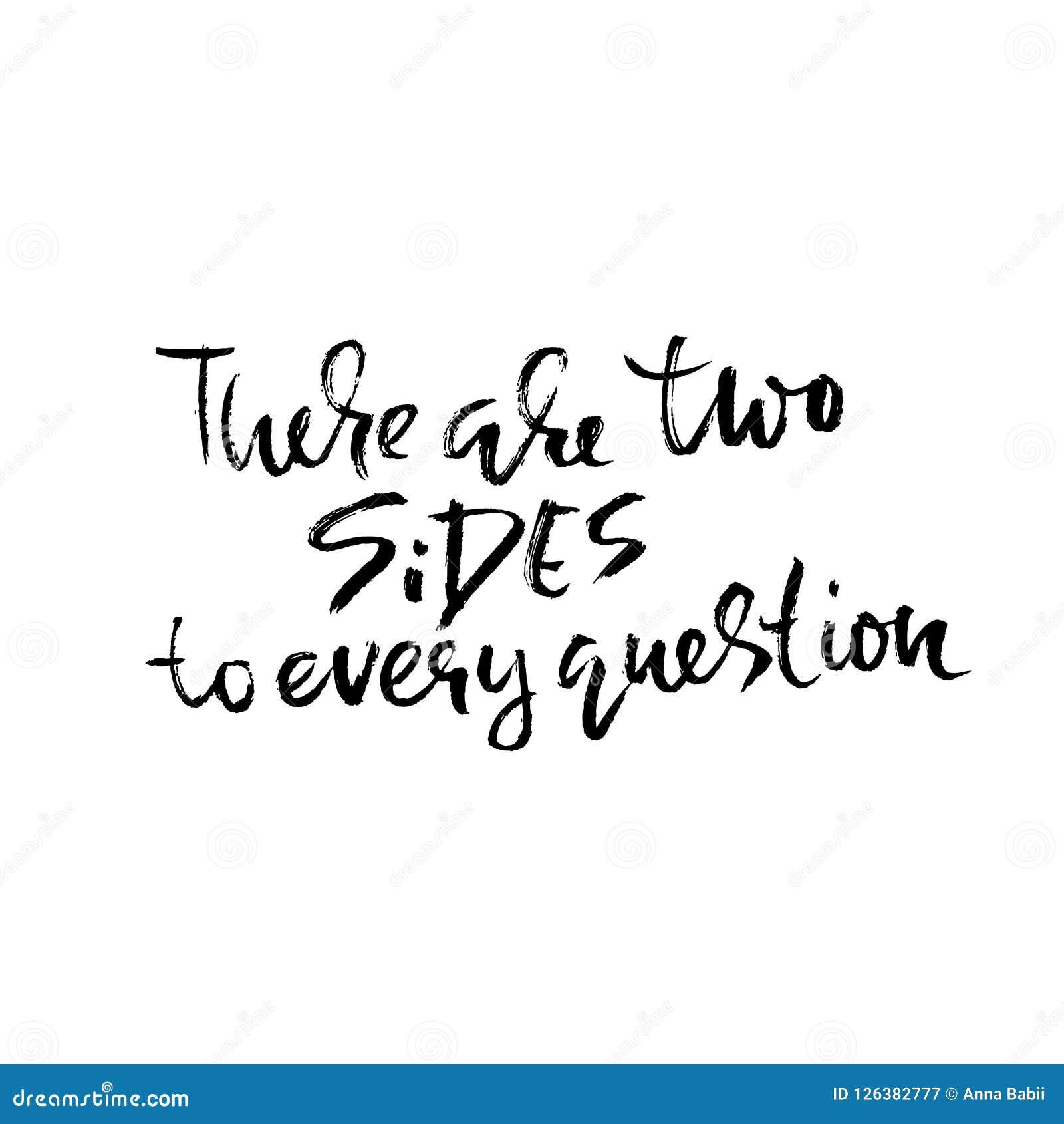 Il y a deux côtés à chaque question Tiré par la main séchez le lettrage de brosse Illustration d encre Expression moderne de call