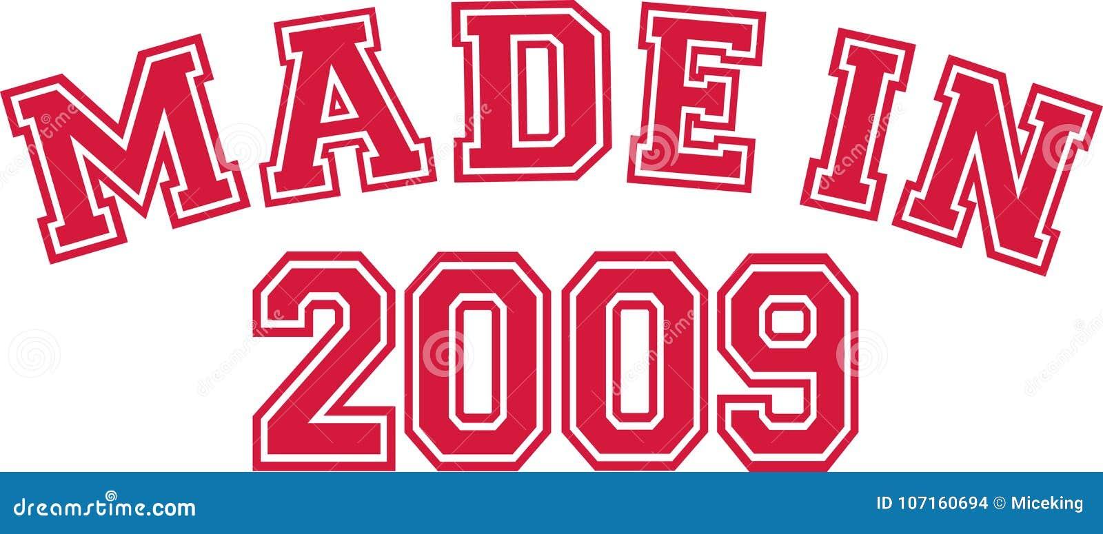 Im Jahre 2009 gemacht