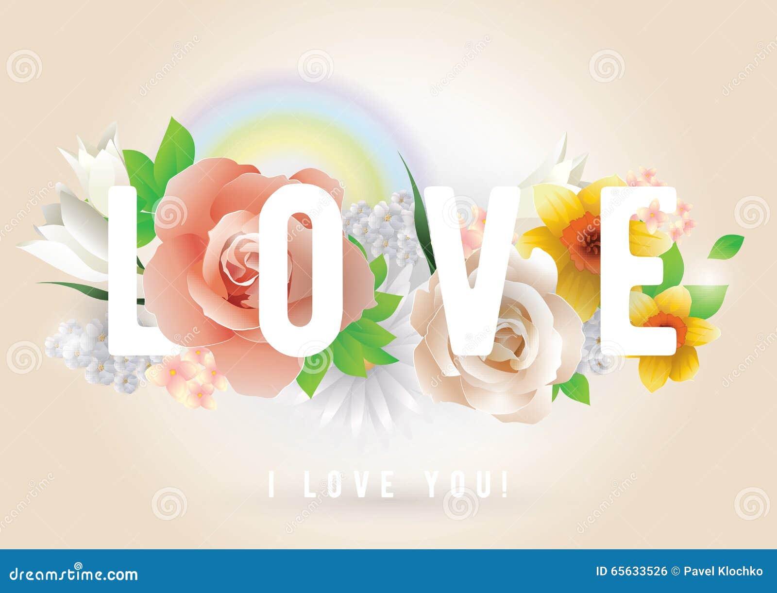 Inscription d amour Carte de voeux, invitation ou affiche de vecteur Concevez avec des fleurs, des roses, l arc-en-ciel et le tex