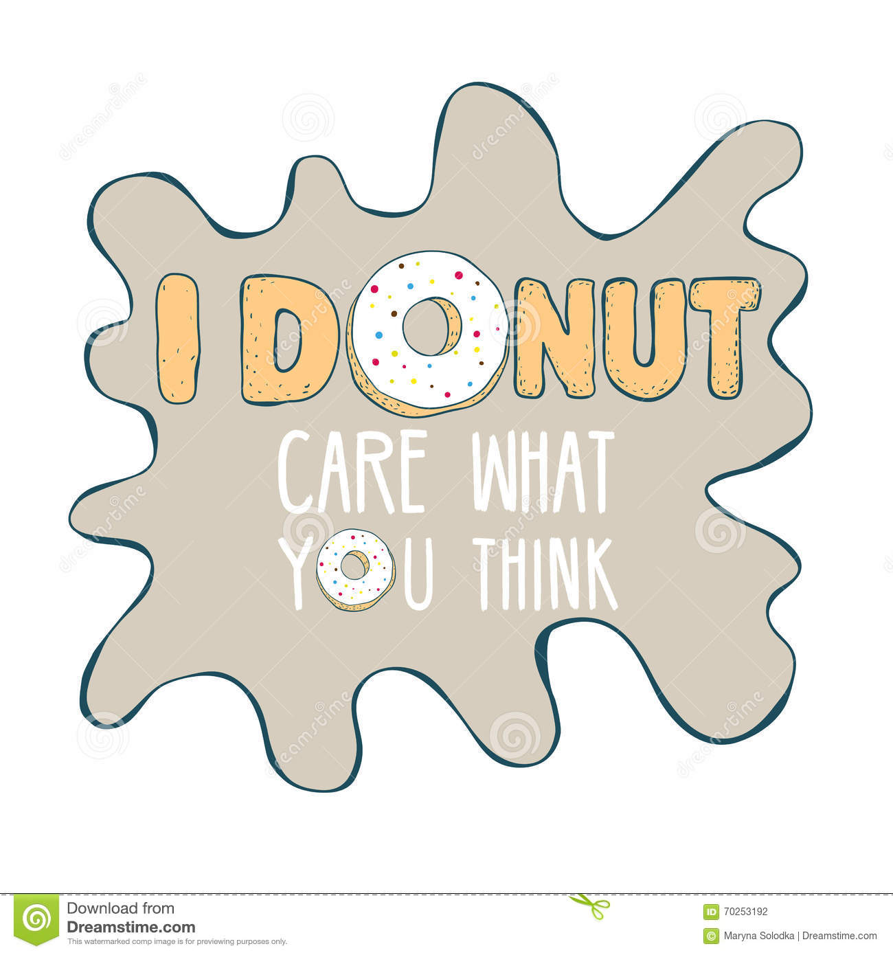 Inscription  Donut care  with donut. Ready template for t-shirt design, textile, advertising, etc.