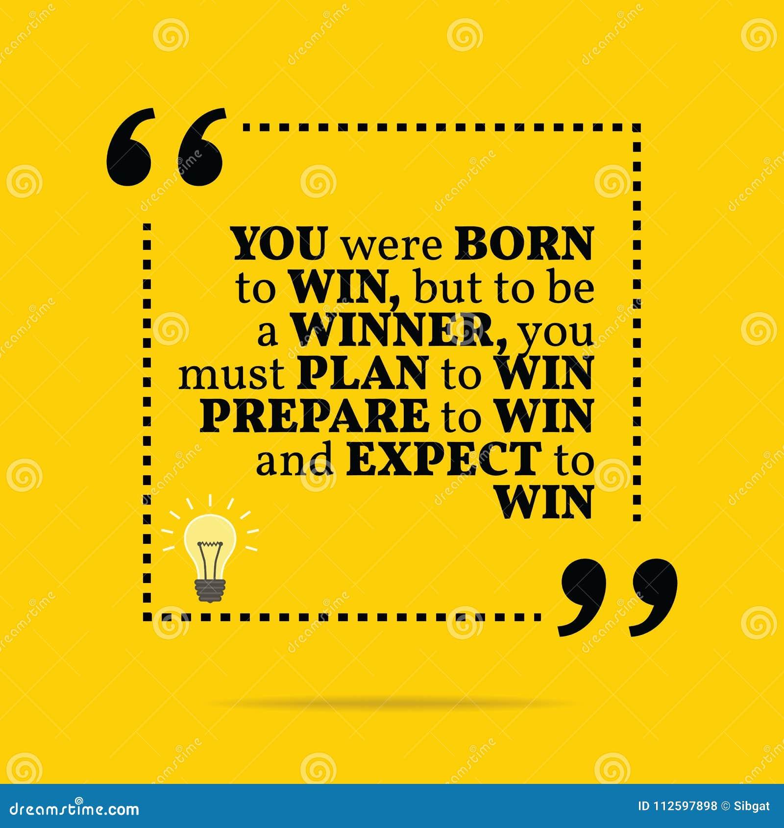 Inspiracyjna motywacyjna wycena Ty byłeś urodzony wygrywać b, ale