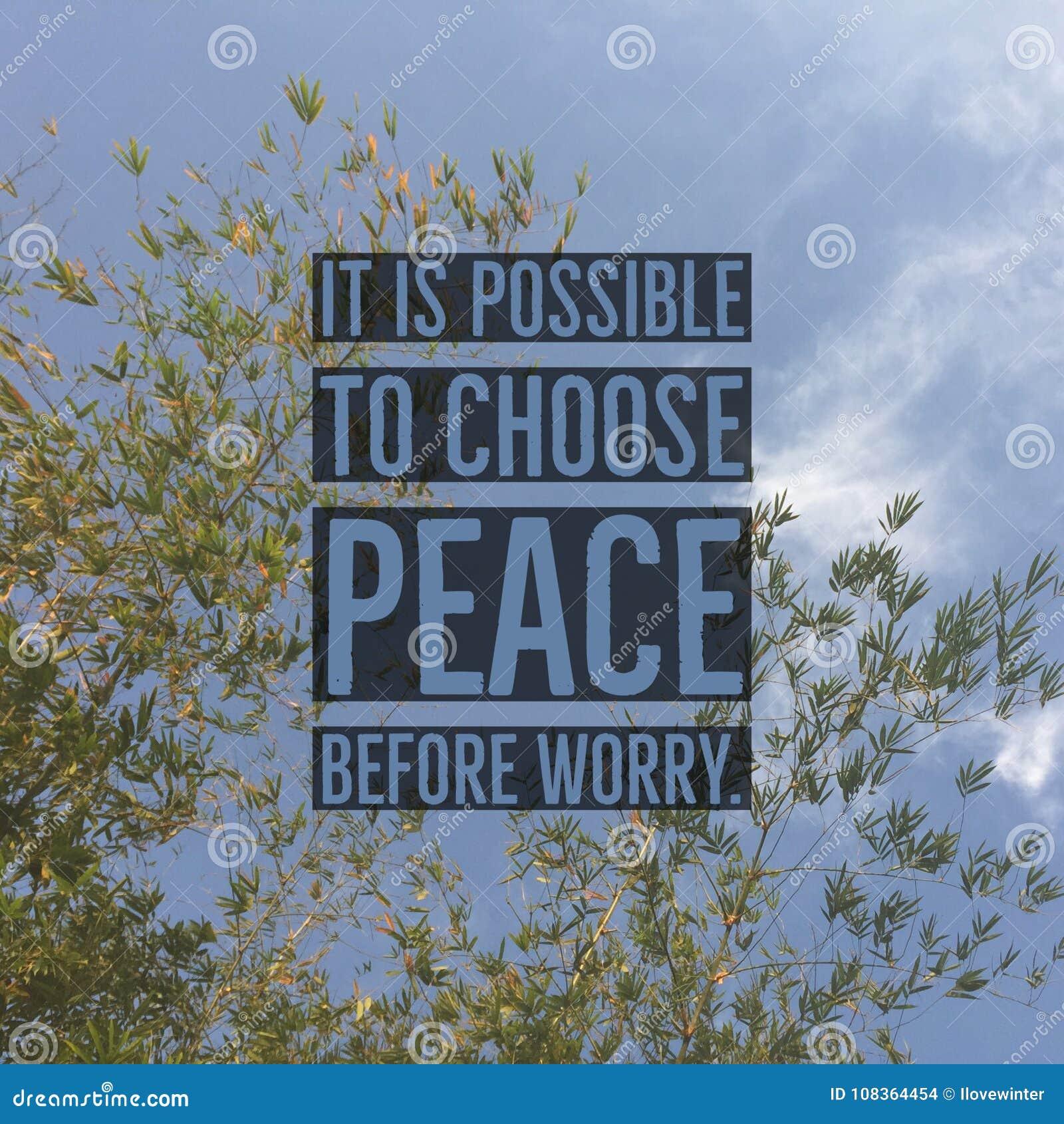 Inspiracyjny motywacyjny wycena ` Ja jest ewentualny wybierać pokój przed zmartwienia `