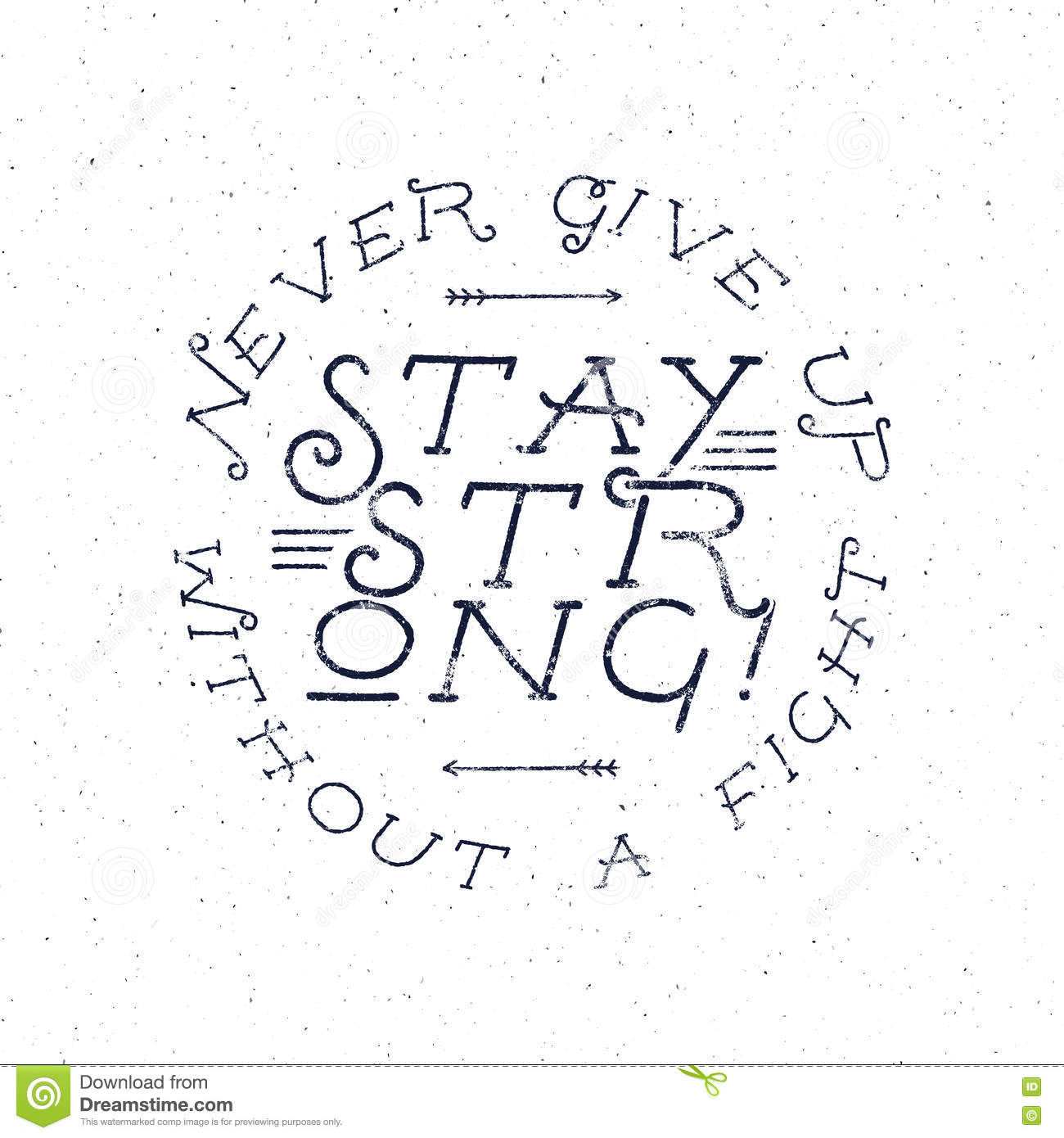 d2a270488f Inspirational chalk typography quote poster. Motivation text - Never Give  up without a fight, stay strong with grunge effects and retro sun burst.