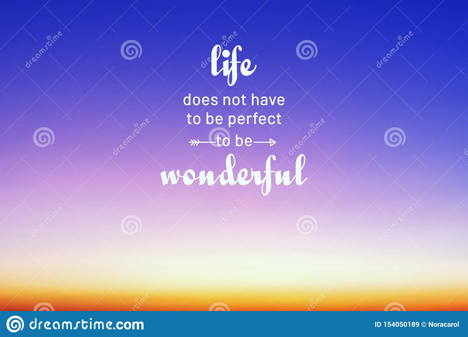 Life Quotes Life Does Not Have To Be Perfect To Be Wonderful Stock Image Image Of Background Life 154050189