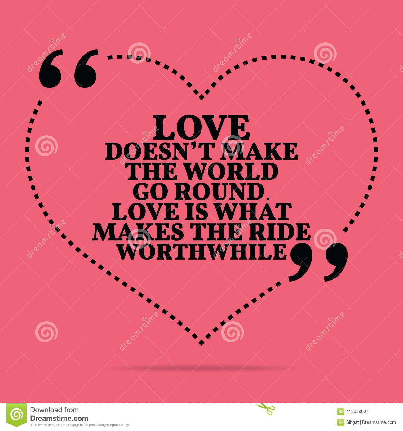 Inspirational Love Marriage Quote. Love Doesn`t Make The
