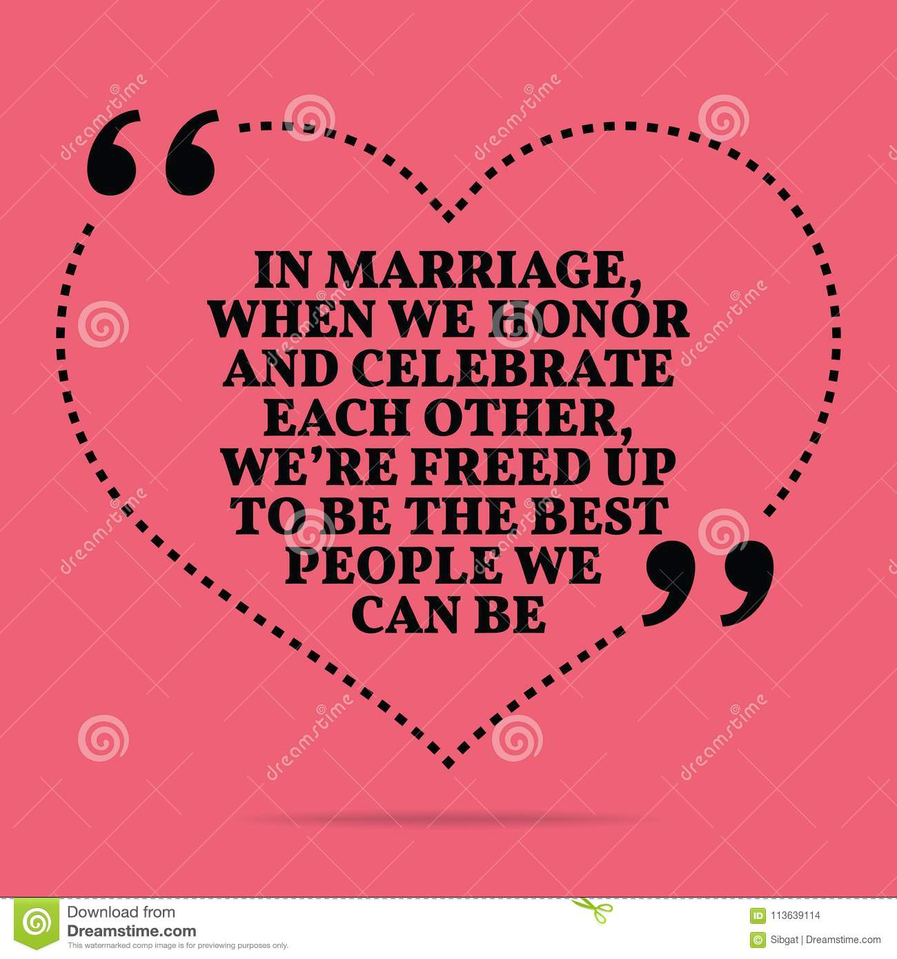 Best Time To Get Married: Inspirational Love Marriage Quote. In Marriage, When We