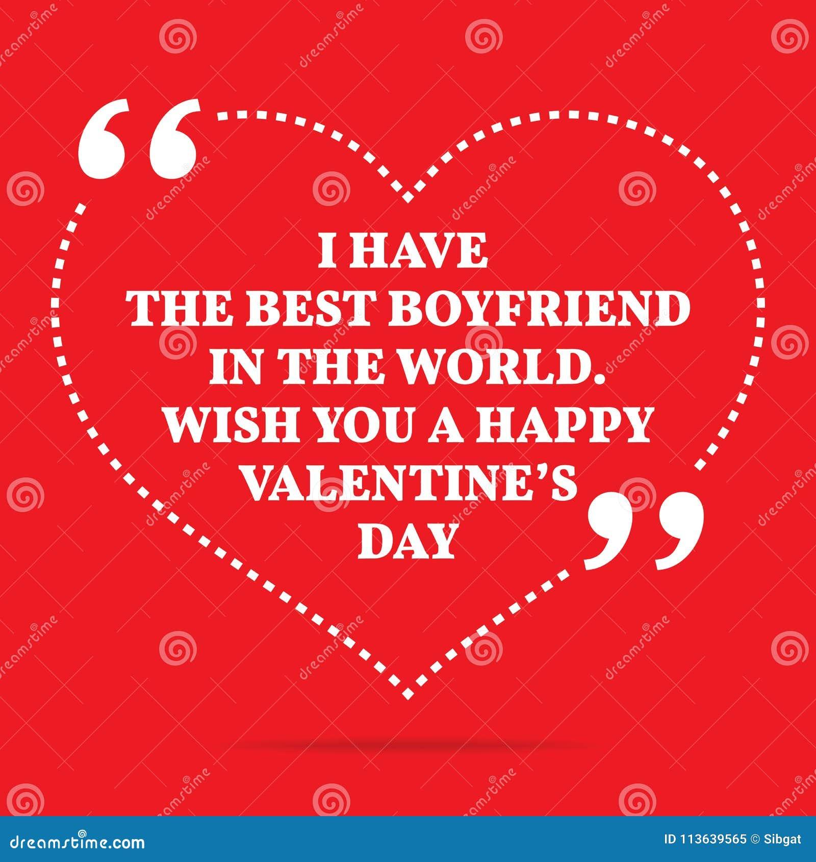 Best Boyfriend In The World Quotes: Inspirational Love Quote. I Have The Best Boyfriend In The