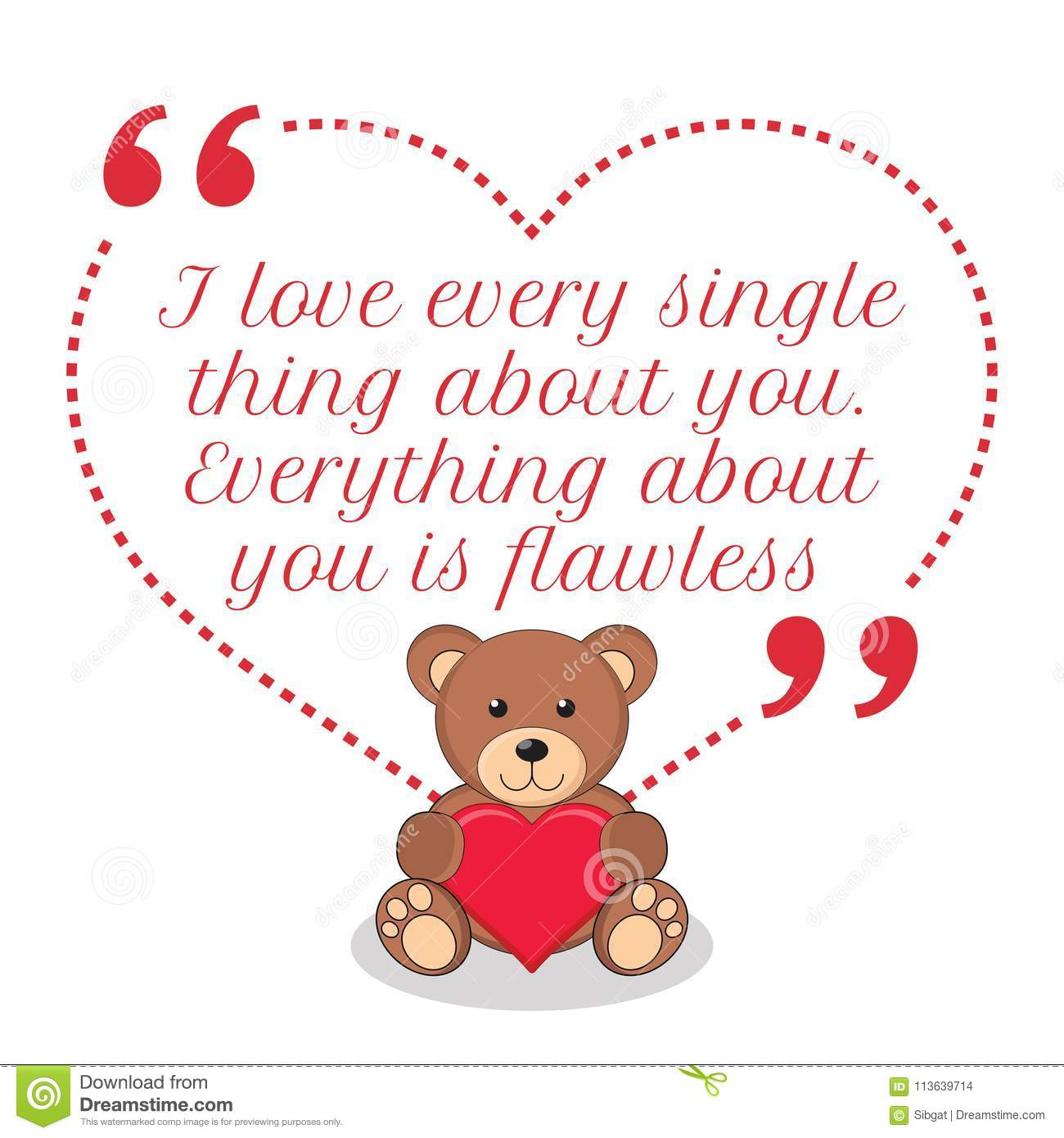 Inspirational Love Quote I Love Every Single Thing About You E