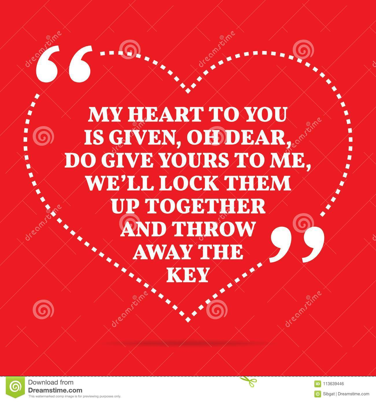 Inspirational Love Quote My Heart To You Is Given Oh Dear Do