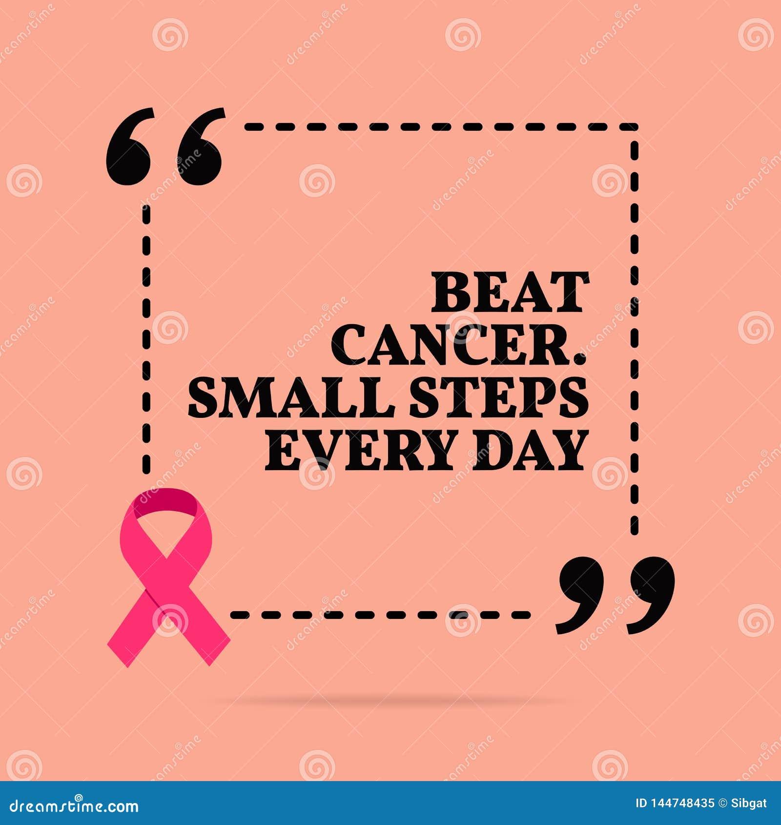 Inspirational motievencitaat Sla kanker Kleine stappen elke dag
