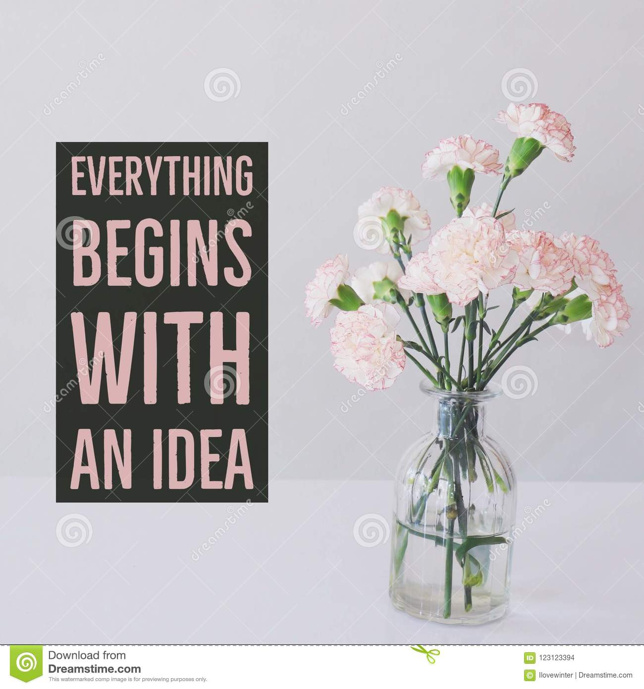 Inspirational motivational quote `Everything begins with an idea.`