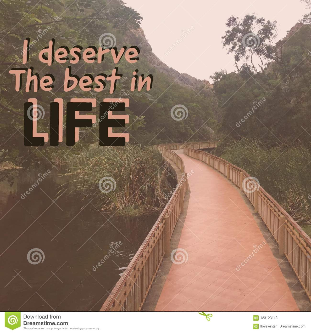 Inspirational Motivational Quote I Deserve The Best In Life Stock