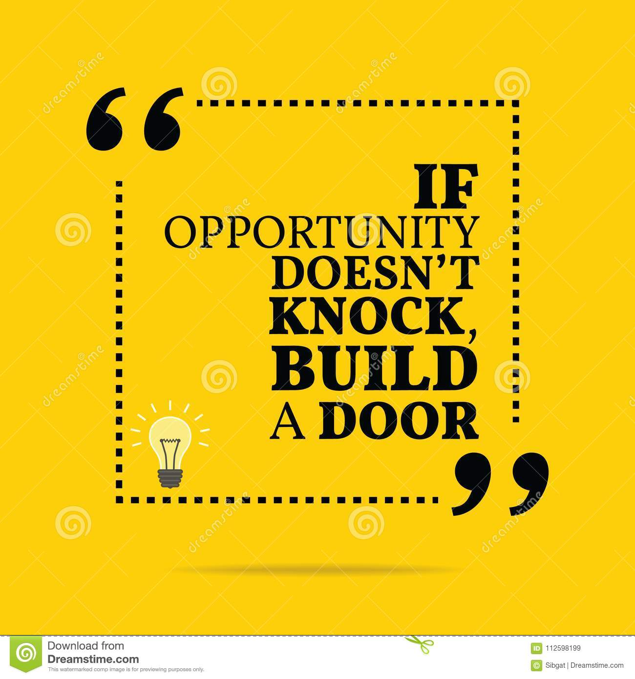 Inspirational Motivational Quote If Opportunity Doesnt Knock