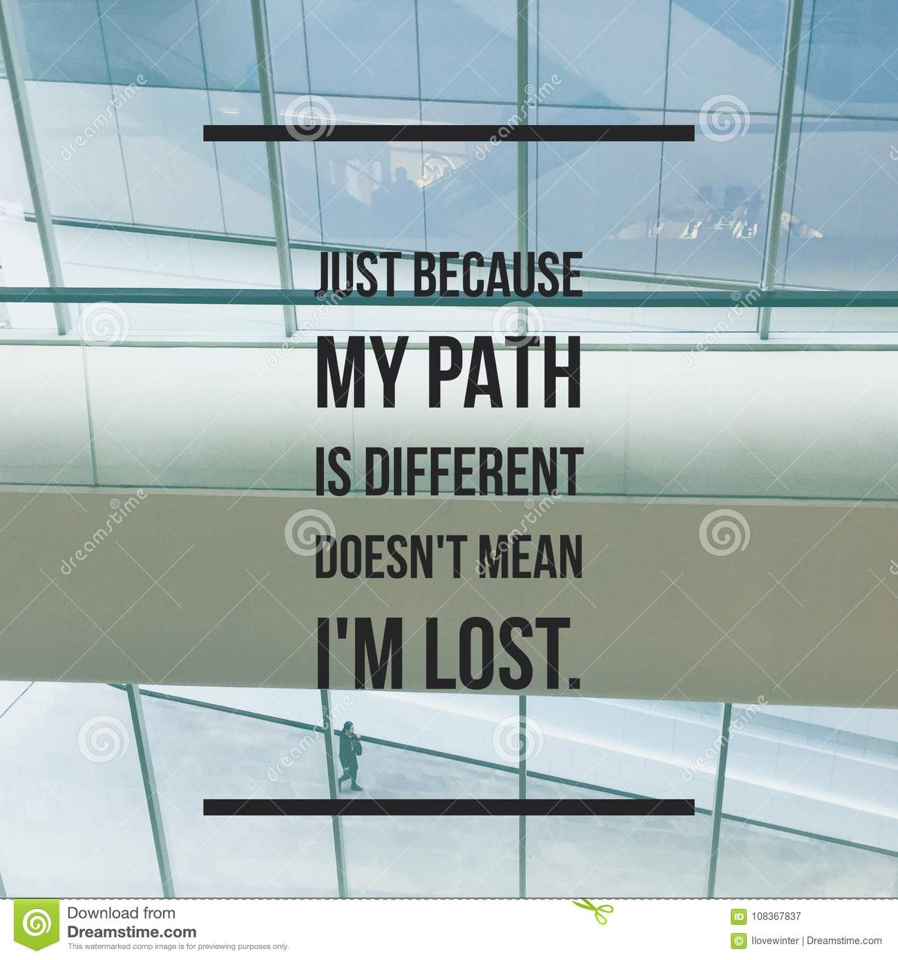 Inspirational Motivational Quote Just Because My Path Is Different
