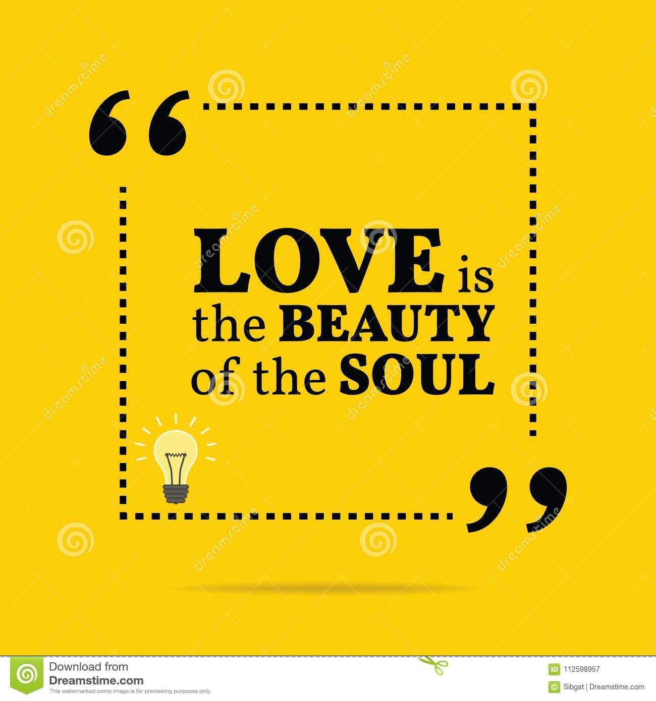 Inspirational Motivational Quote Love Is The Beauty Of The Soul