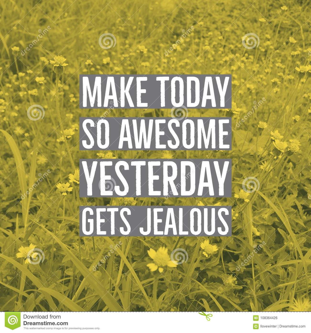 Inspirational Motivational Quote `make Today So Awesome ...