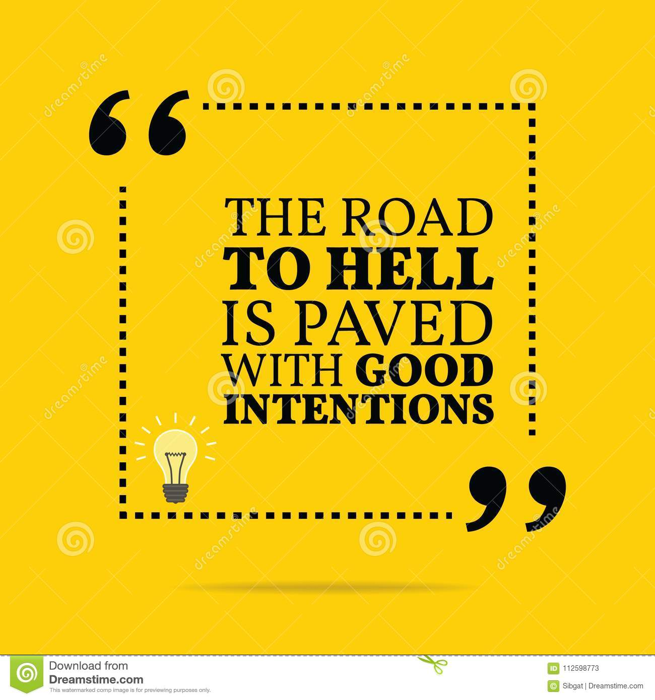 Inspirational Motivational Quote The Road To Hell Is Paved With