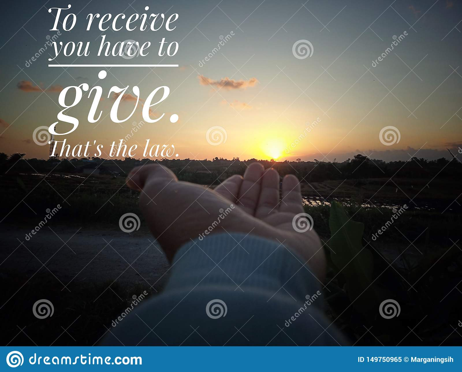 Inspirational motivational quote- to receive you have to give. That is the low. With sunset sunrise background, and a young woman