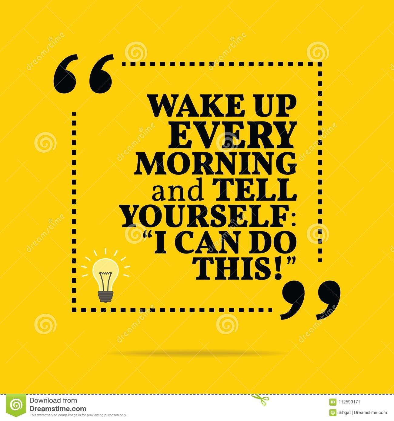 Inspirational Motivational Quote Wake Up Every Morning And Tell