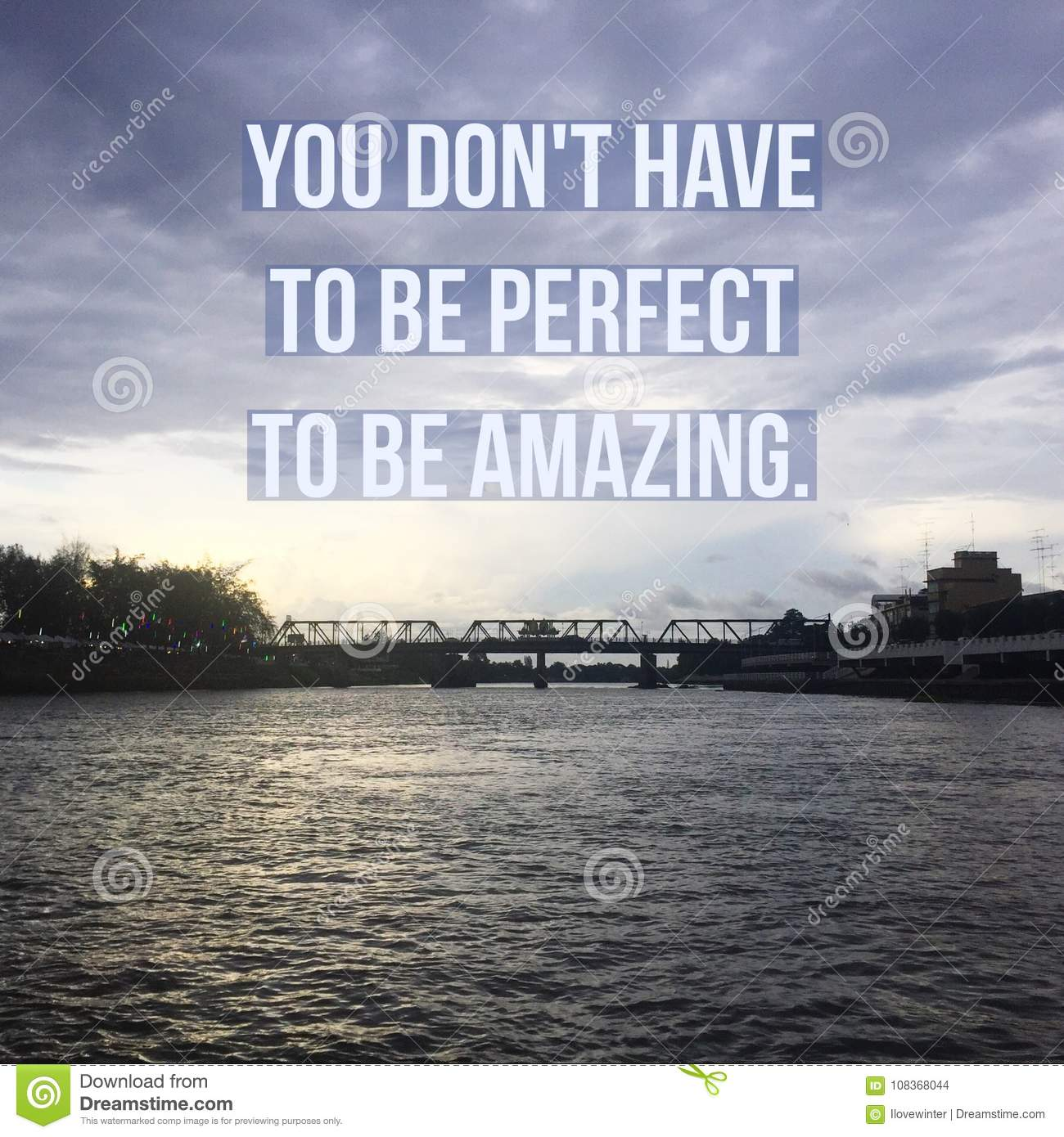 Inspirational Motivational Quote You Dont Have To Be Perfect To Be