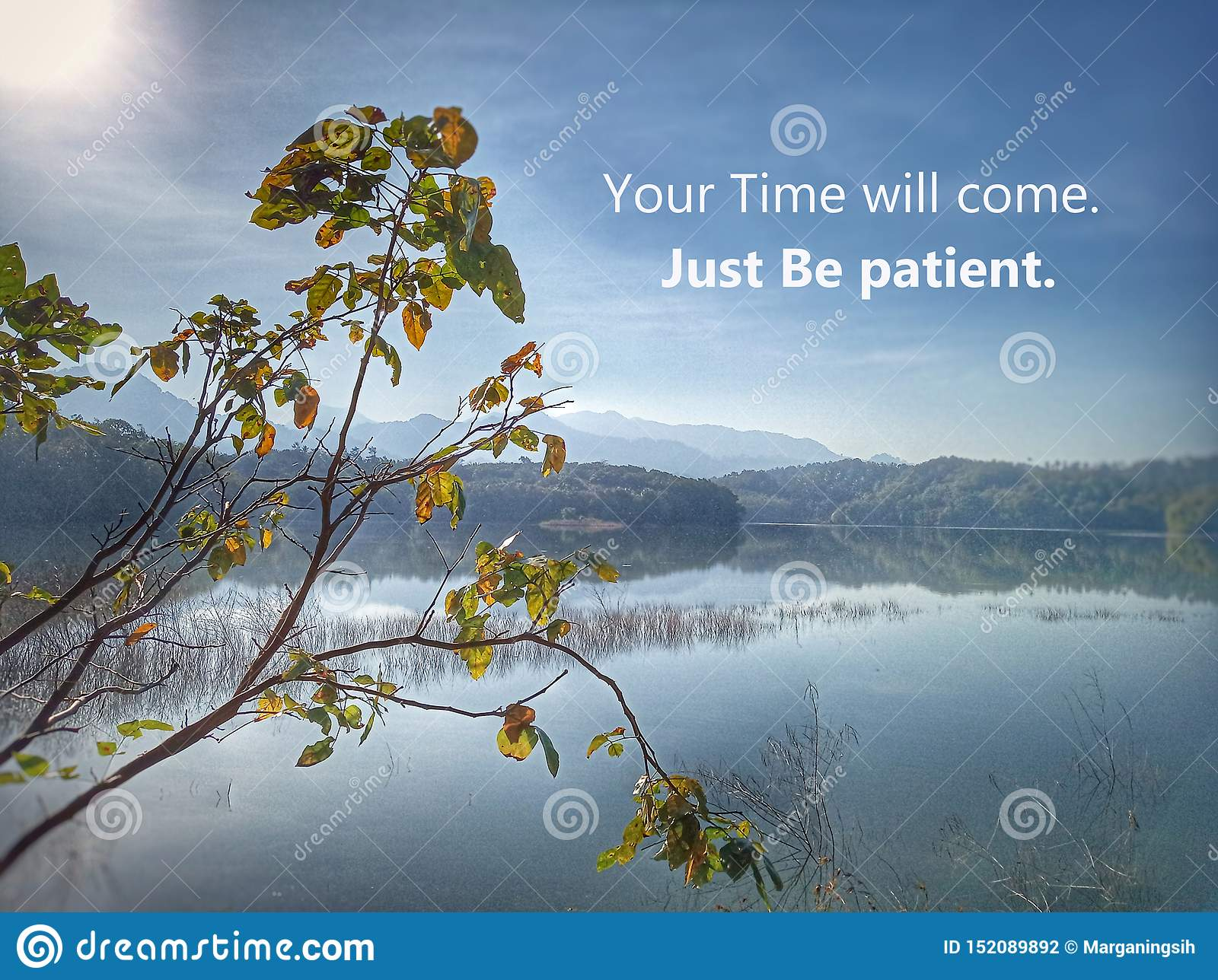 inspirational motivational quote you time will come just be