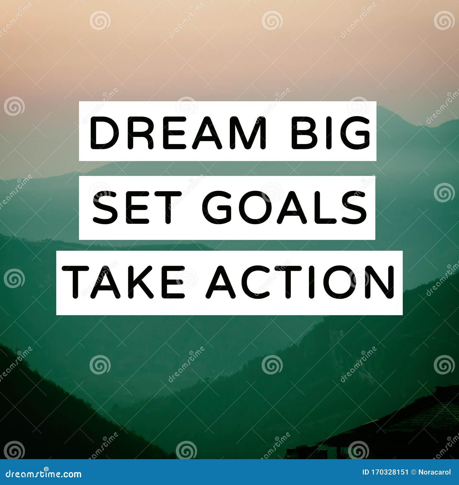 Motivational Quotes   Dream Big, Set Goals, Take Action. Blurry ...