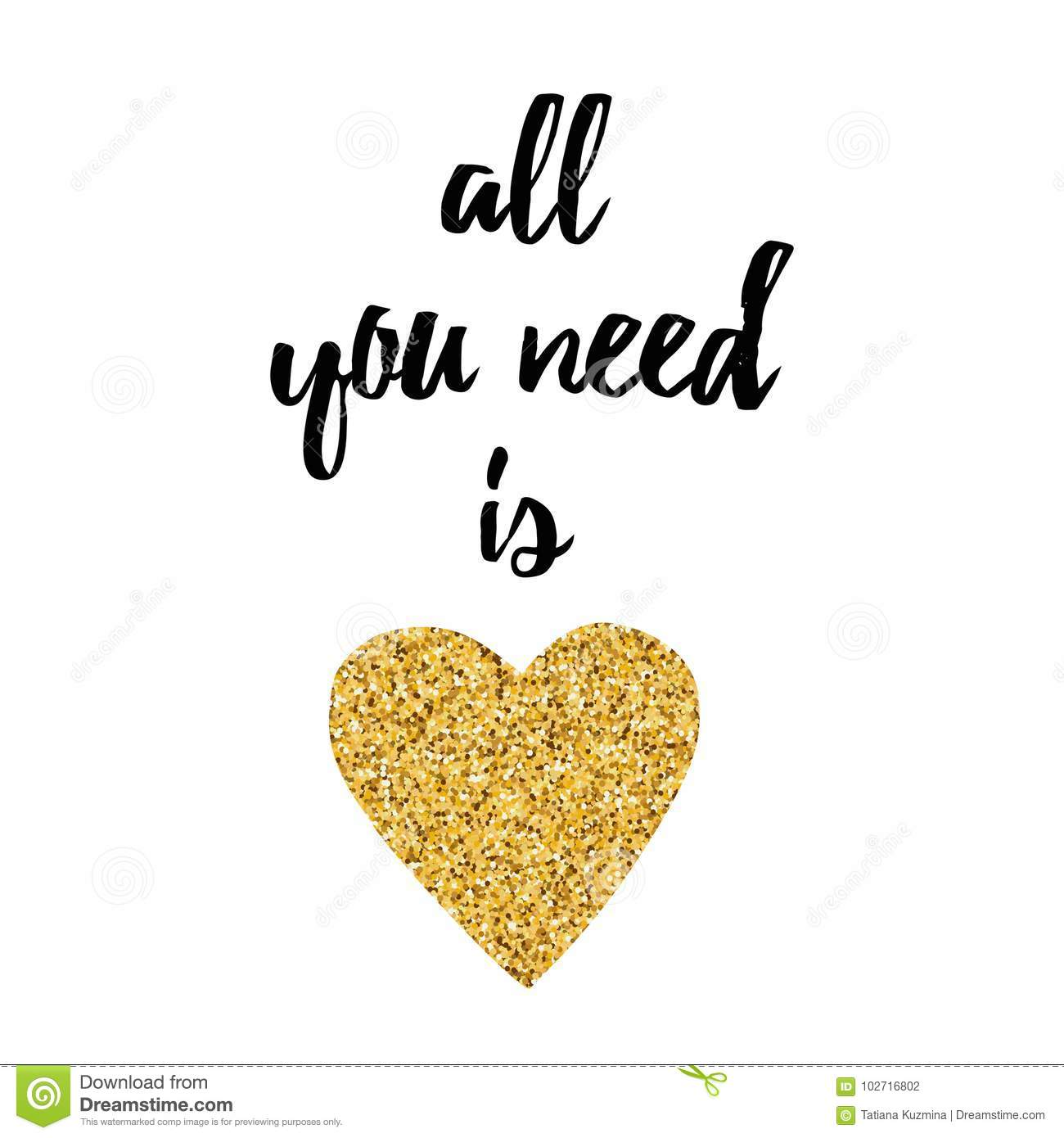 Inspirational Quote All You Need Is Love Decorated Golden