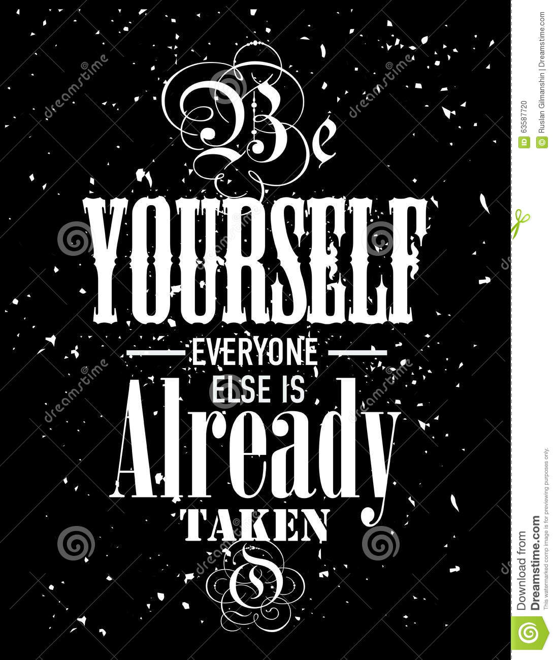 Inspirational Quote Be Yourself Everyone Else Is Already Taken