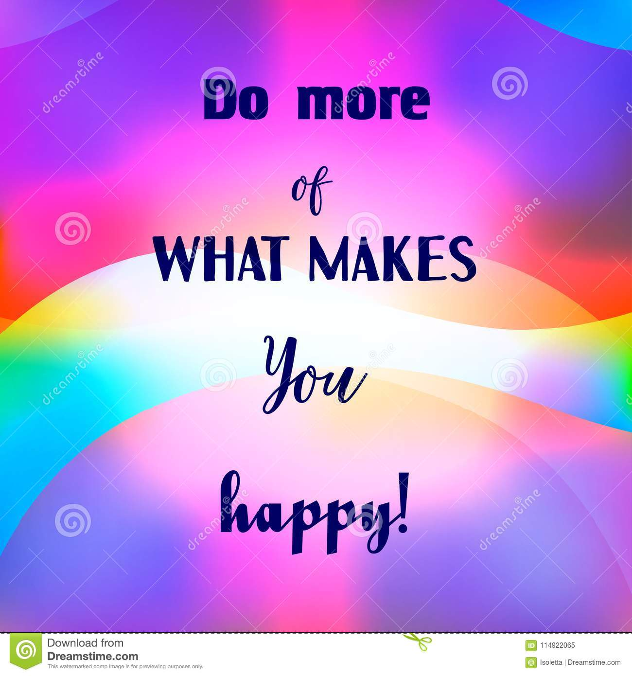 Inspirational quote Do more of what makes You happy on blurred background. Decorative design texture.