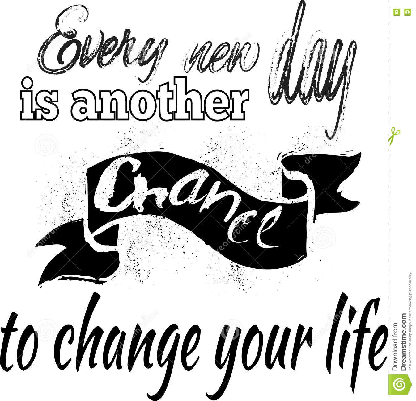 Inspirational Quote Every New Day Is Another Chance To Change Stock