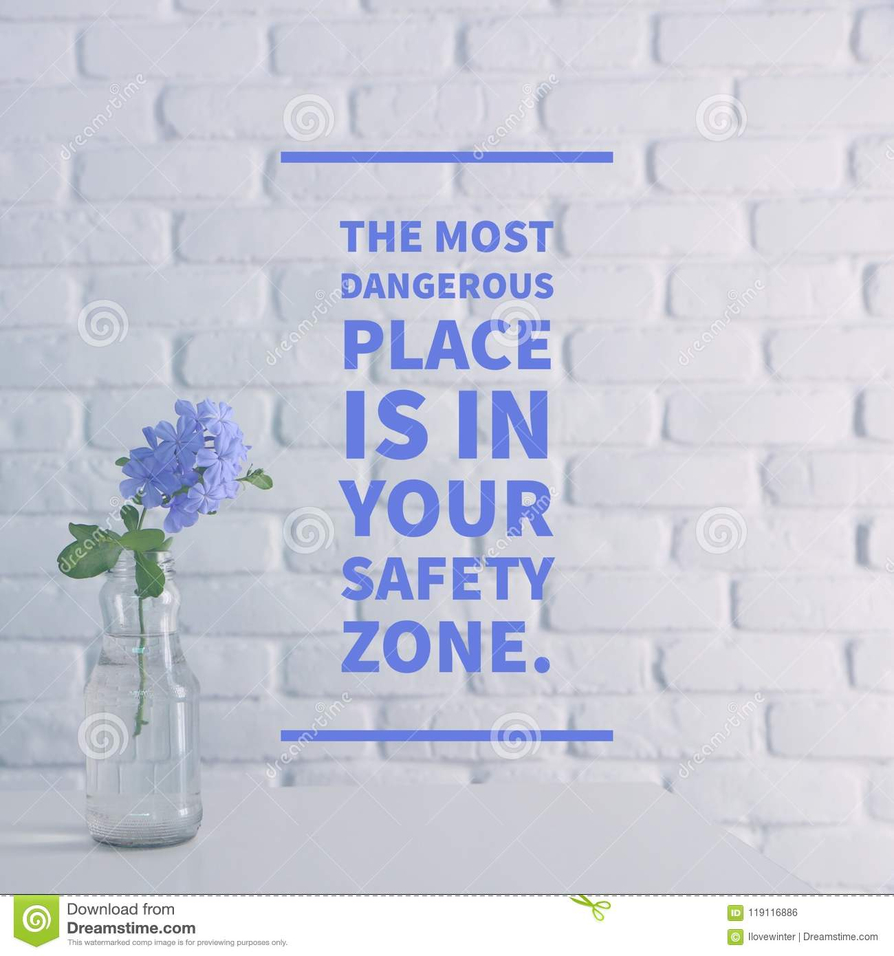 Inspirational quote `The most dangerous place is in your safety zone`