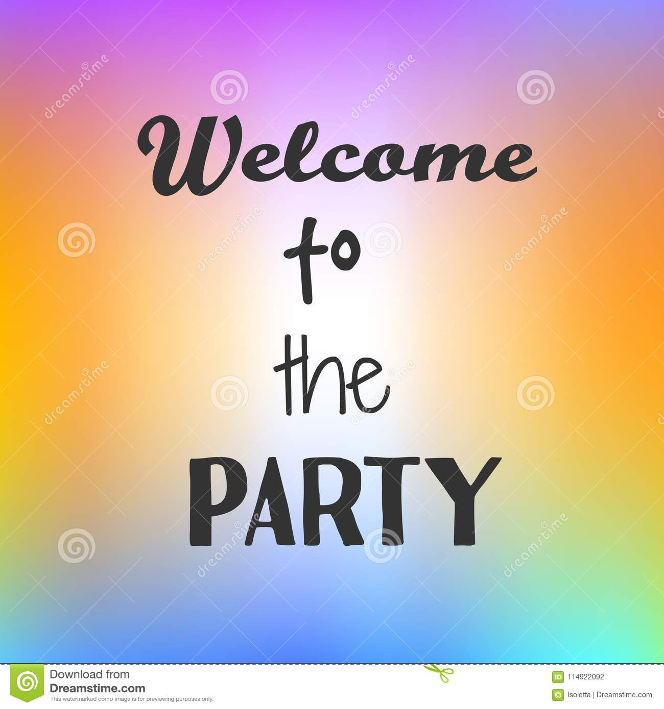 Inspirational quote Welcome to Party on bright background. Motivational poster. Decorative card design.