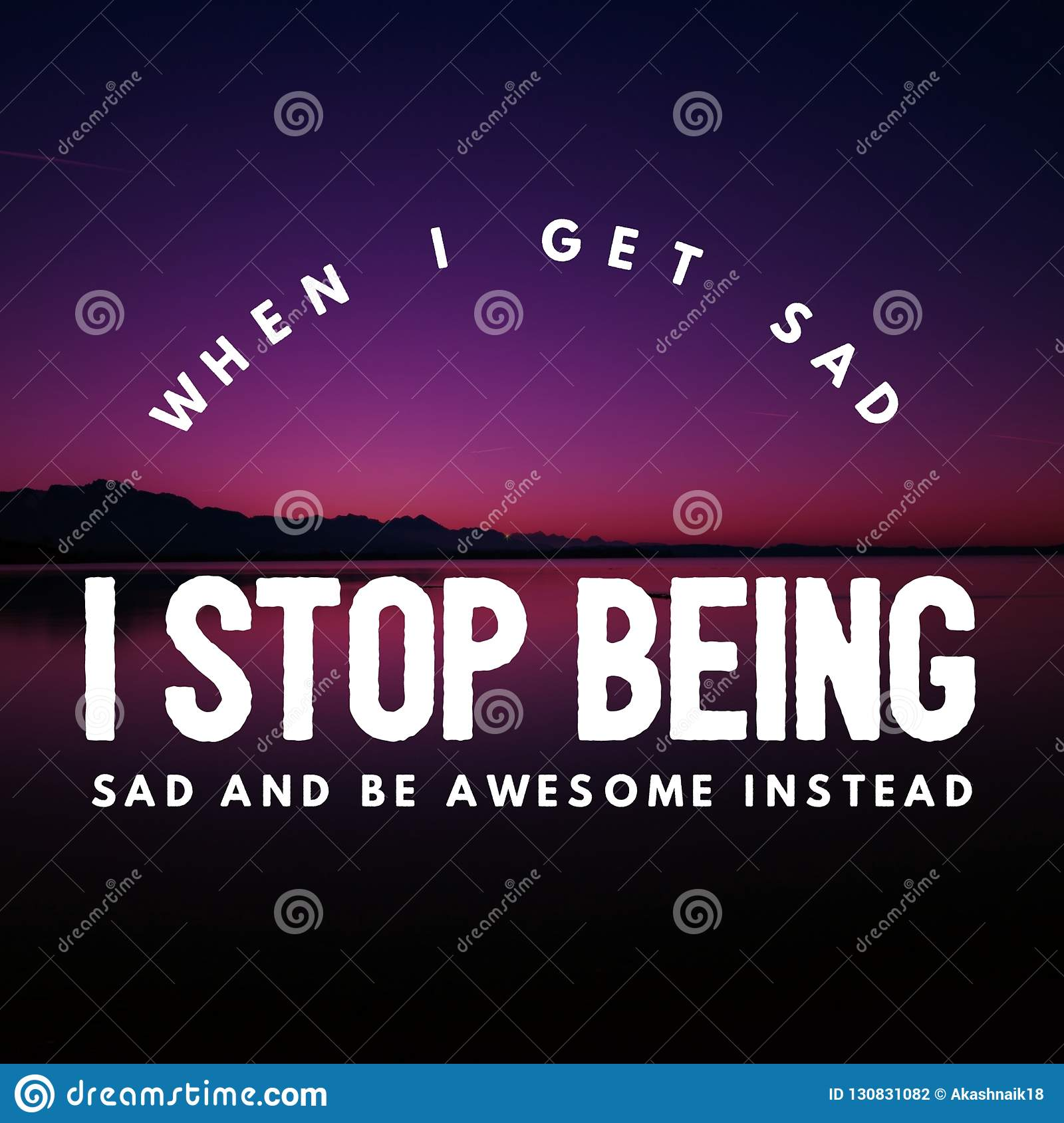 Stop being sad and be awesome