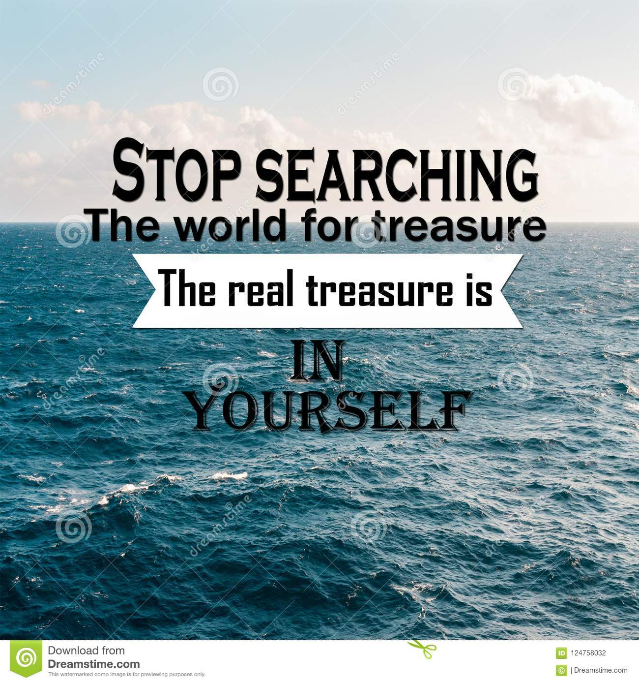 Inspirational Quotes Stop Searching The World For Treasure The Real