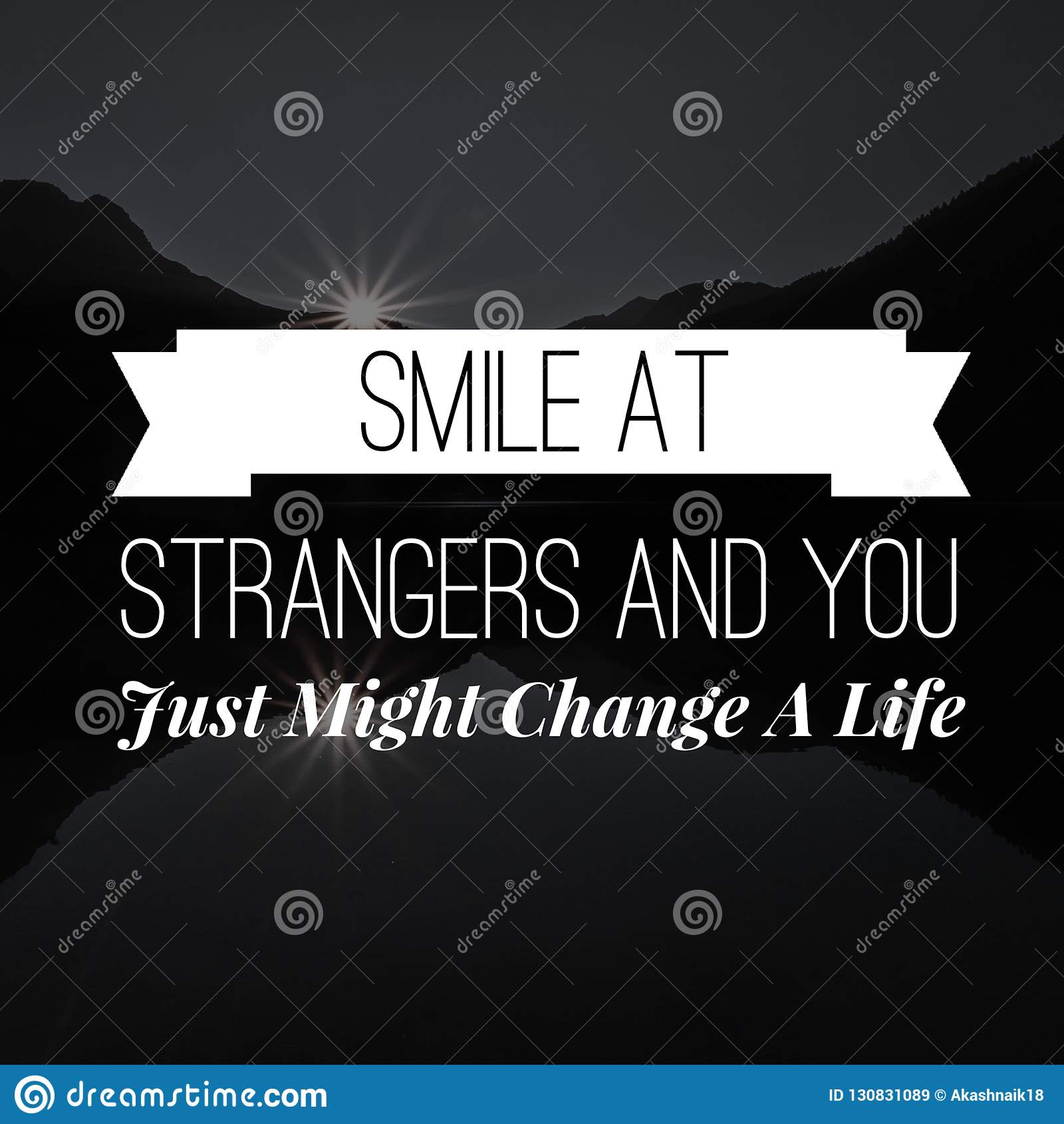 Inspirational Quotes Smile At Strangers And You Just Might Change A