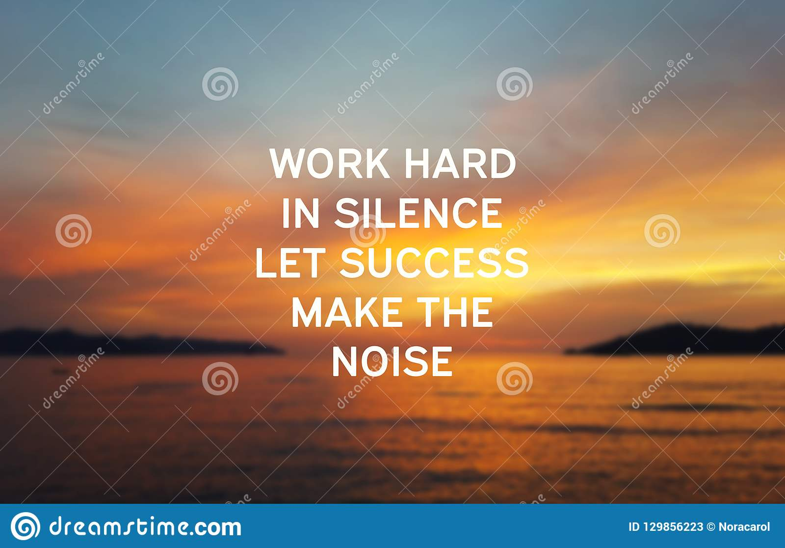 Work Hard In Silence Let Success Make The Noise Stock Image ...