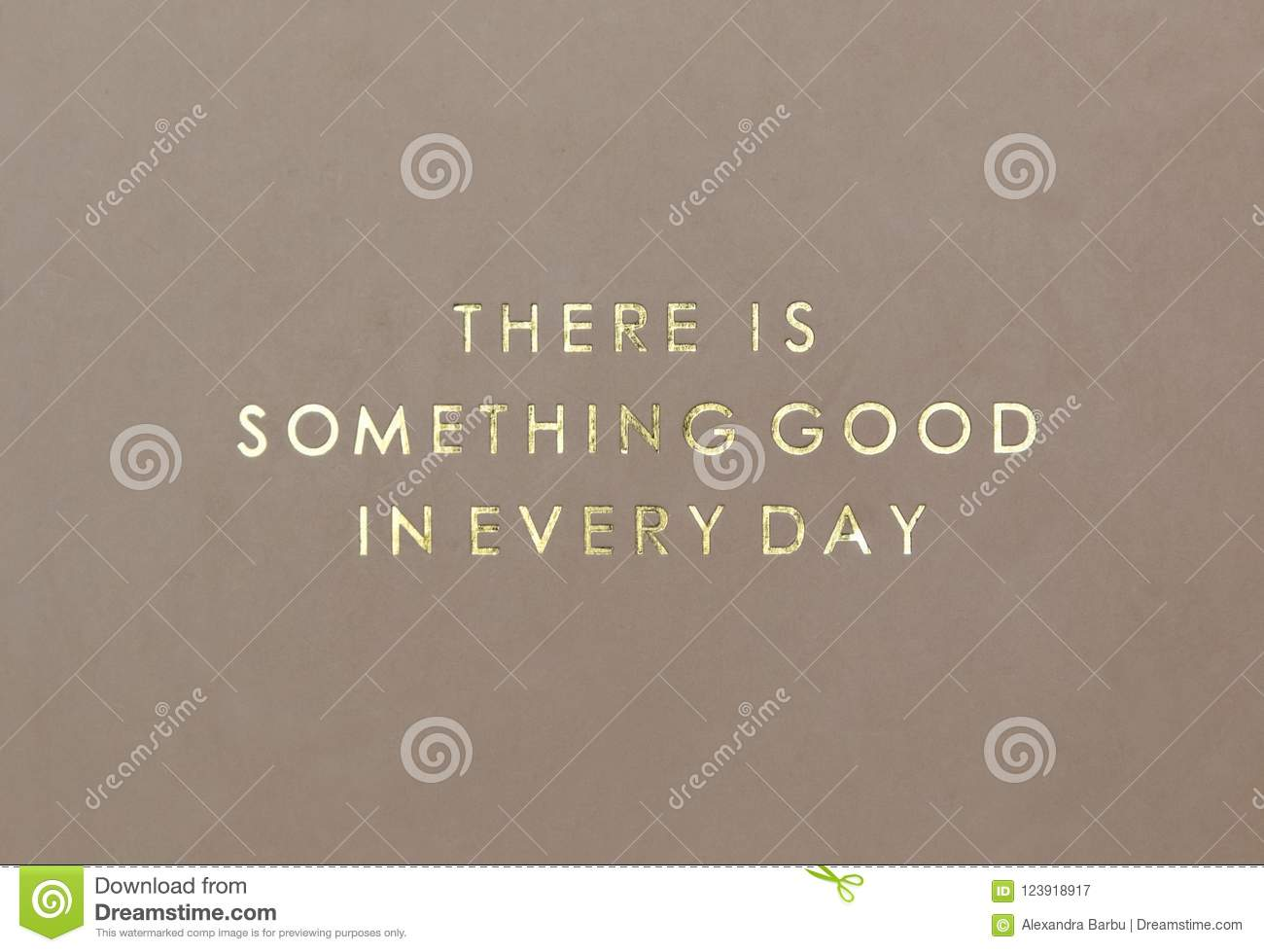There Is Something Good In Every Day Quote Gold Letters On Nude Pearlescent Paper