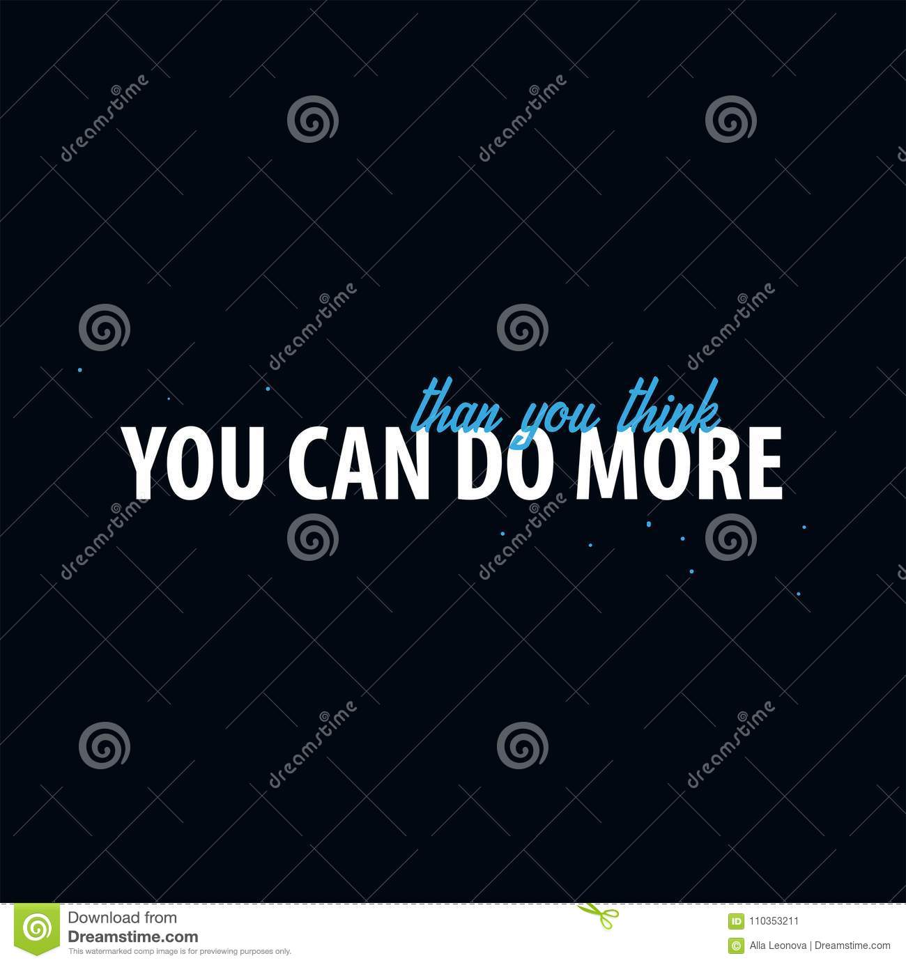 Inspiring motivation quote. You can do more than you think. Slogan t shirt. Vector typography poster design concept.