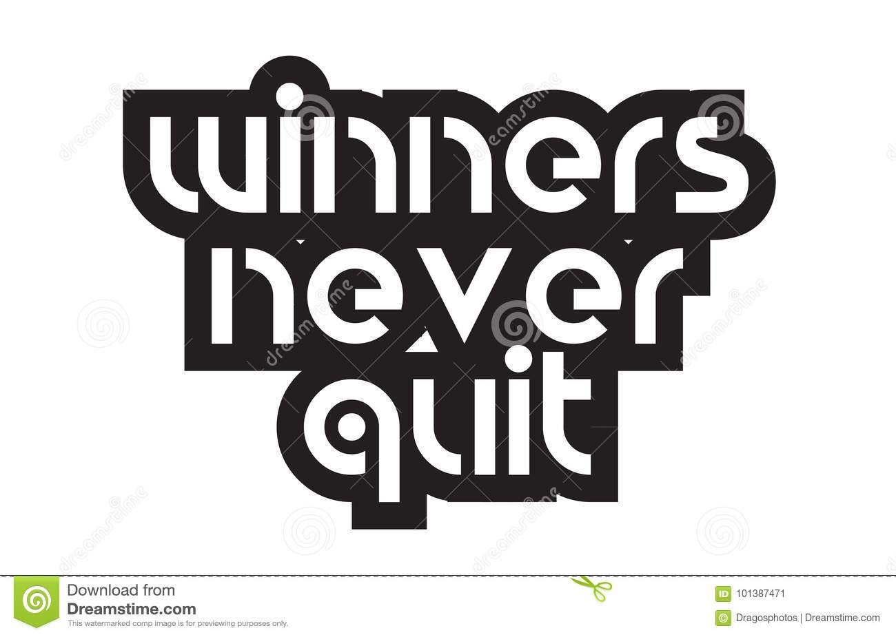Bold Text Winners Never Quit Inspiring Quotes Text Typography De
