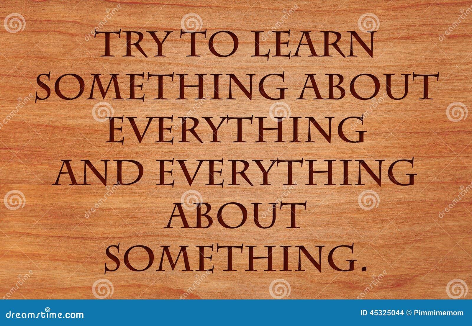 Intente aprender algo sobre todo