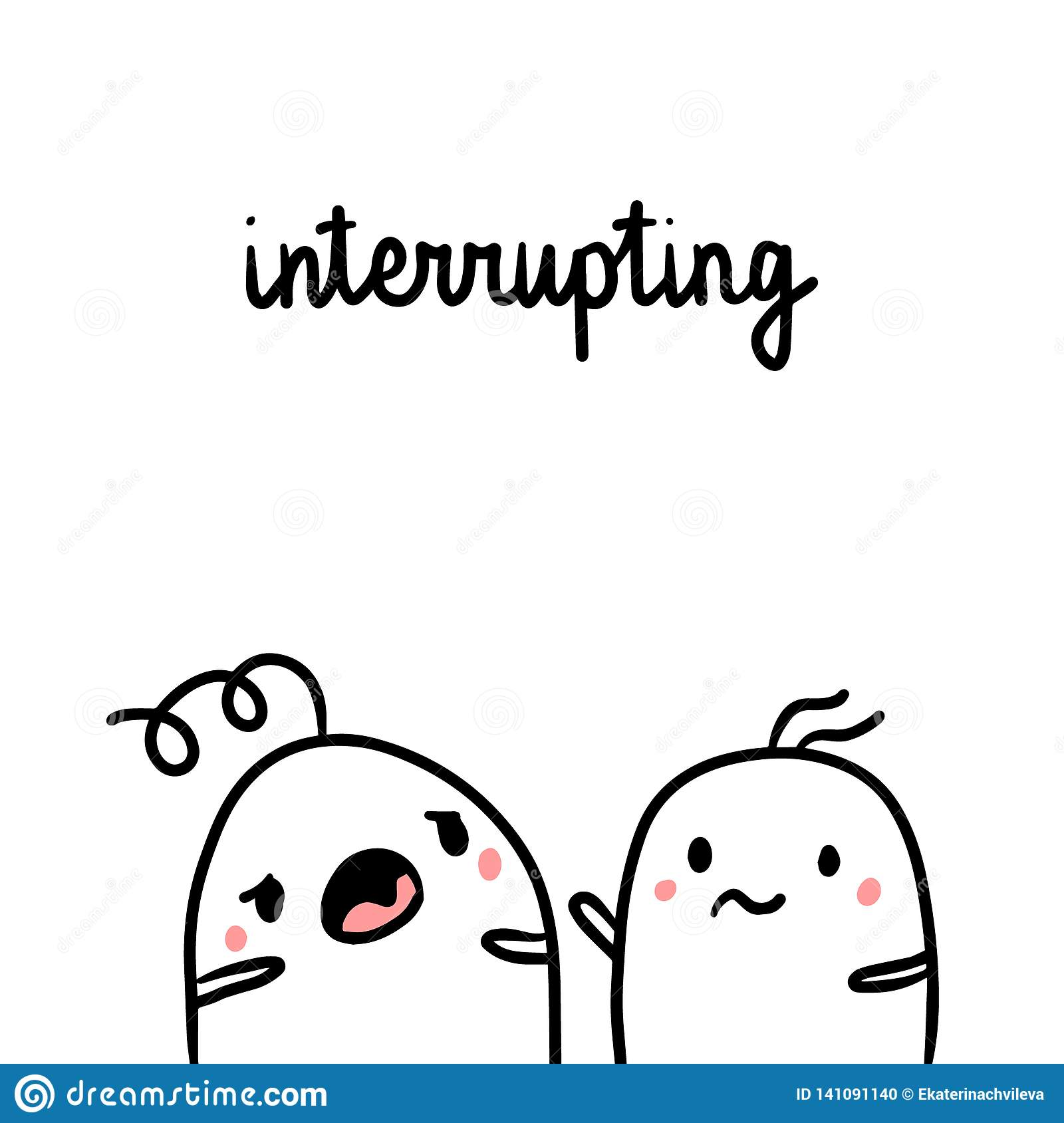 Interrupting while talking bad habit hand drawn illustration with cute marshmallows