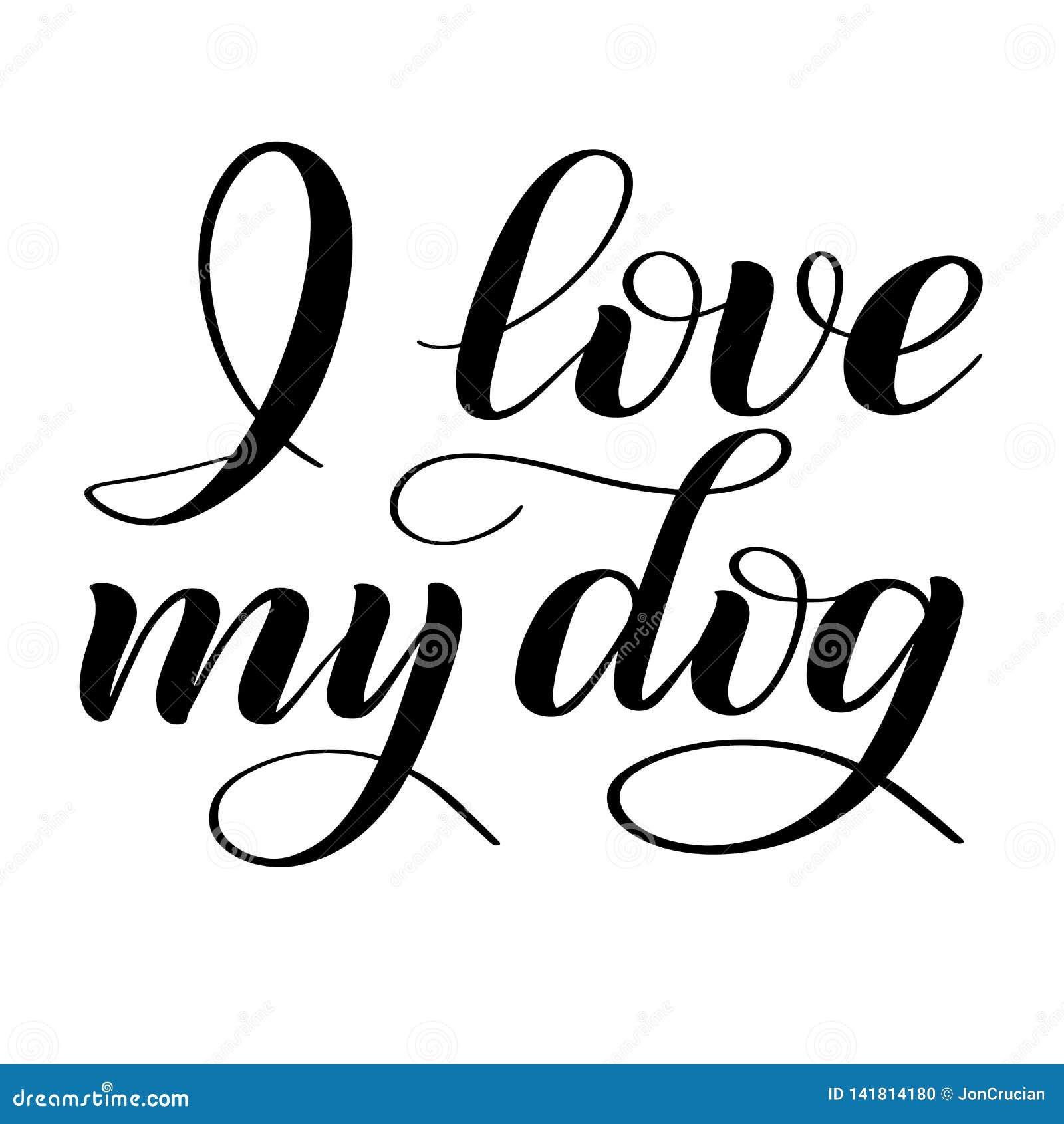 Download I Love My Dog. Script Lettering. Stock Vector ...