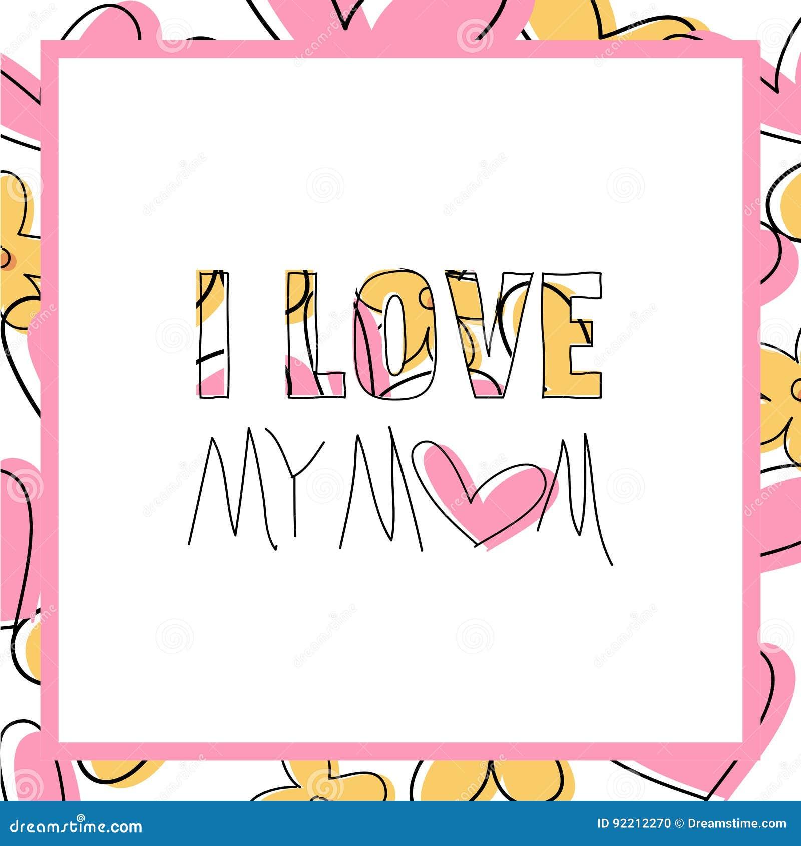Jaime Ma Maman Carte Message Enfantez Le Jour Du S