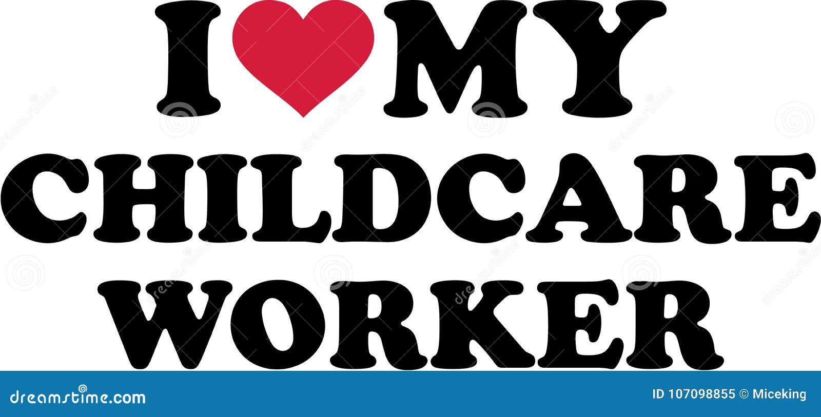 J aime mon travailleur de Childcare