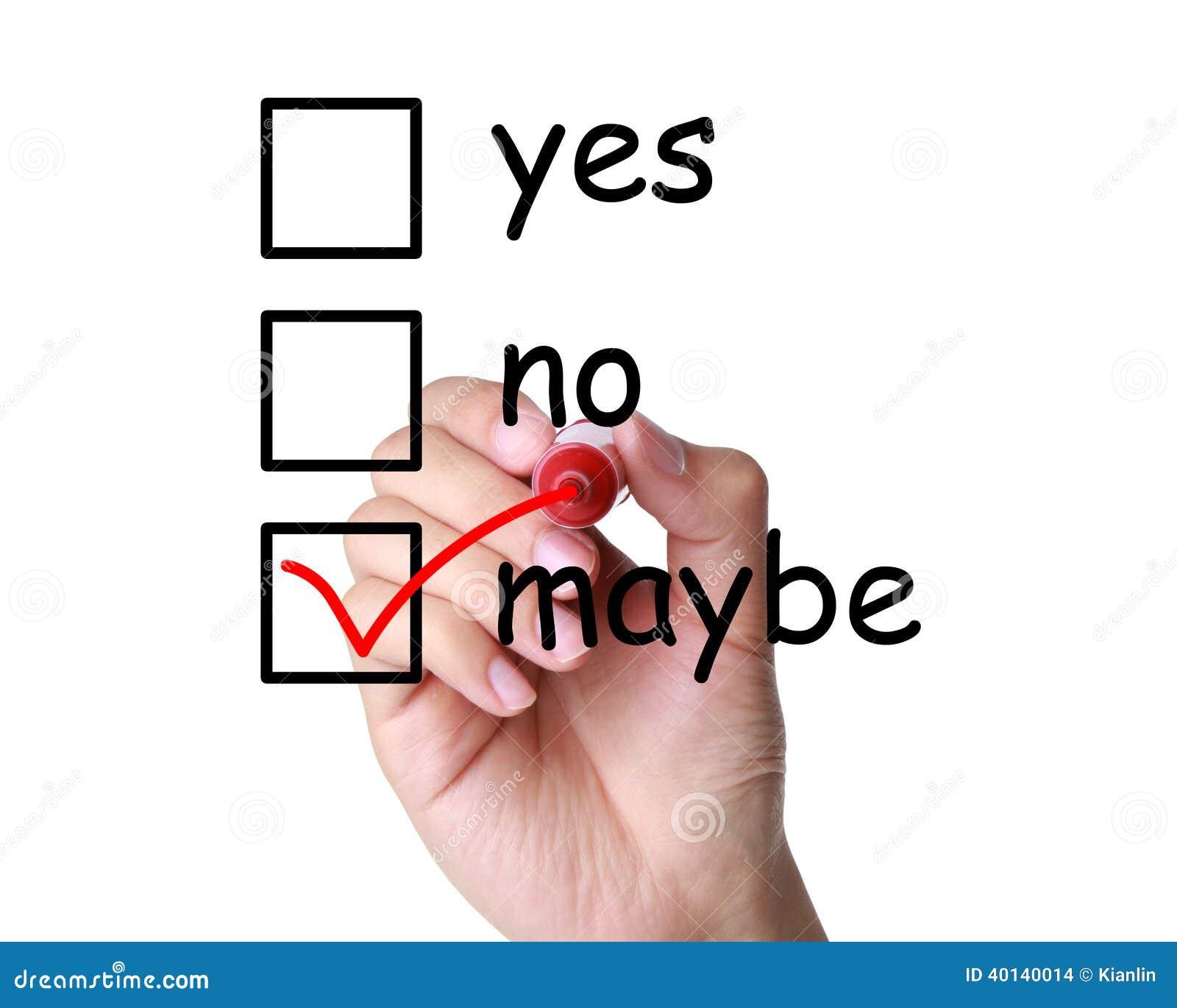 Ja nein oder möglicherweise