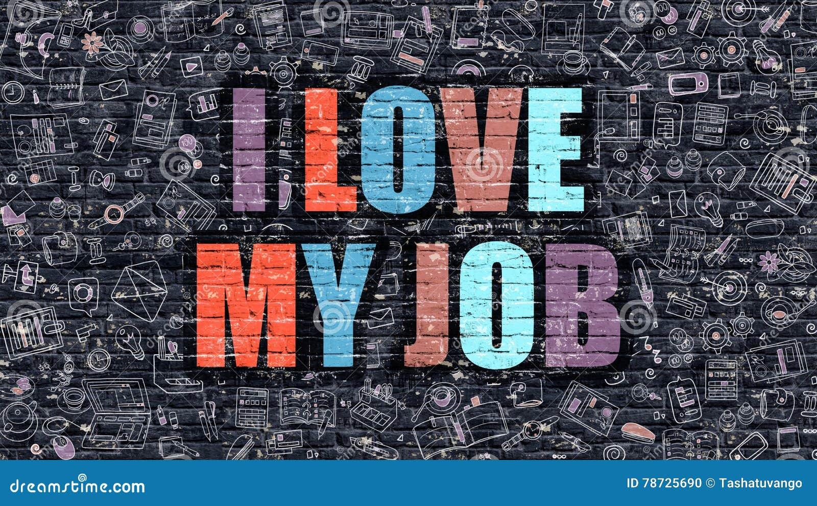 Jag älskar min Job Concept Flerfärgat på mörka Brickwall