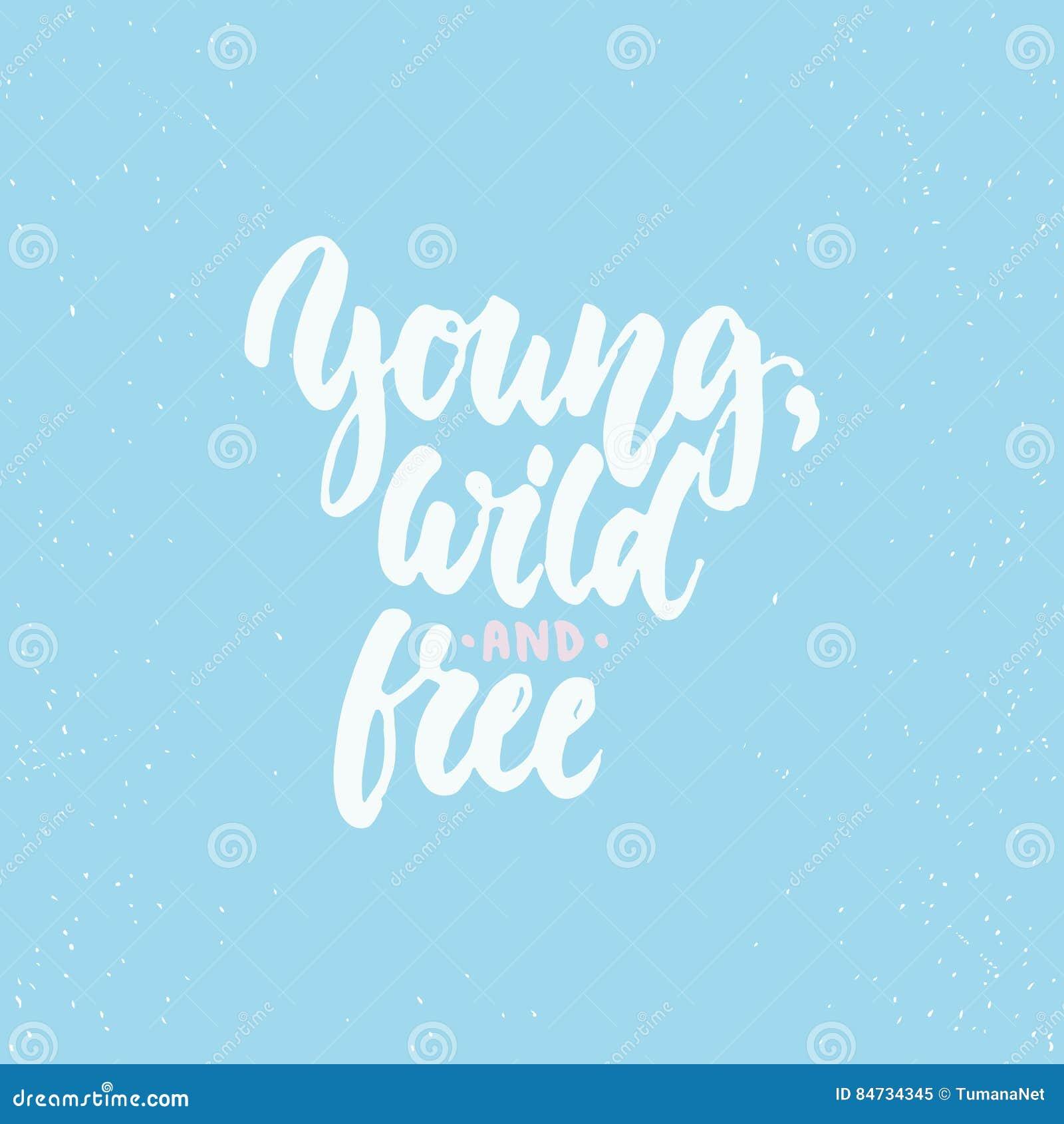 Joven Salvaje Y Libere La Frase De La Caligrafía De Las