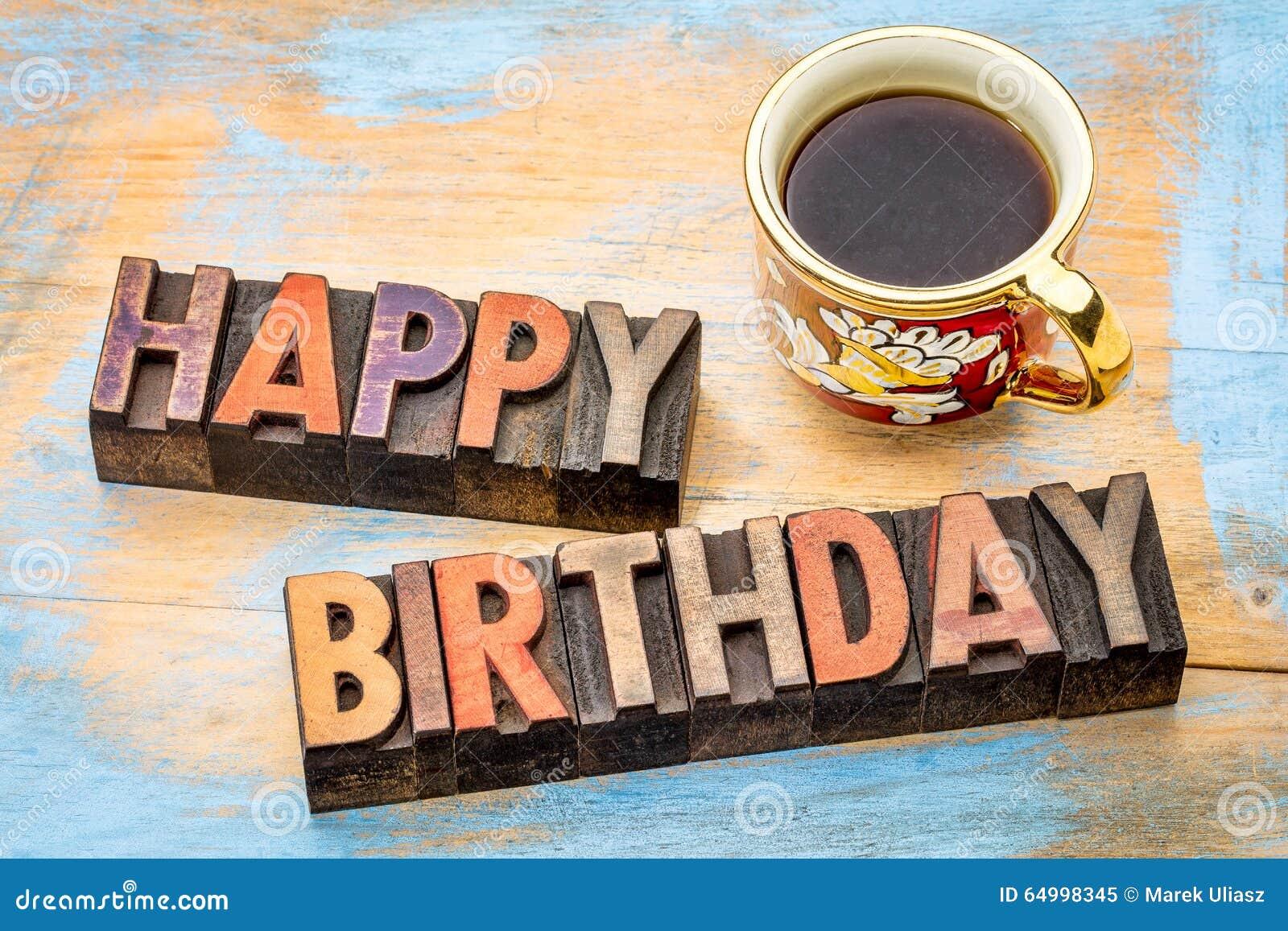 Joyeux anniversaire dans le type en bois avec du caf photo stock image 64998345 - Vieillir du bois avec du cafe ...
