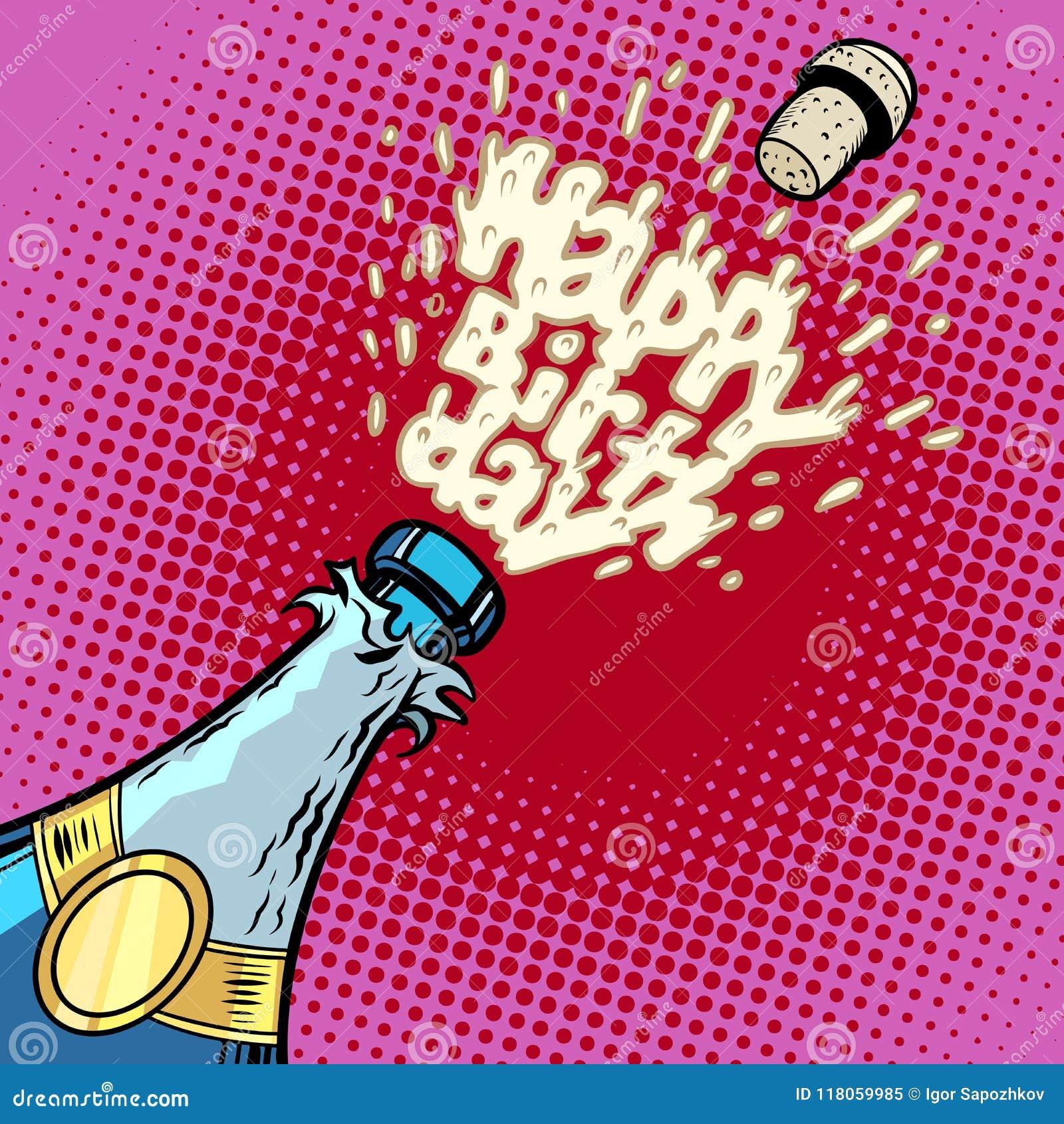 Joyeux Anniversaire La Bouteille De Champagne S Ouvre Mousse Et Liege Illustration De Vecteur Illustration Du Anniversaire Joyeux 118059985